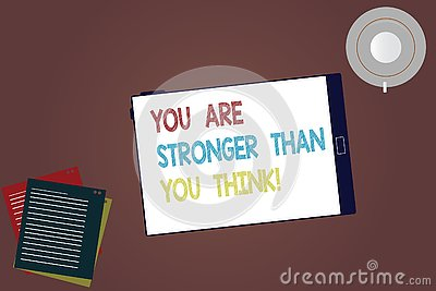 Word writing text You Are Stronger Than You Think. Business concept for Adaptability Strength to overcome obstacles Stock Photo
