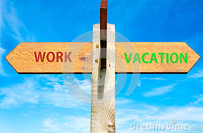 Work and Vacation signs, Work Life Balance conceptual image