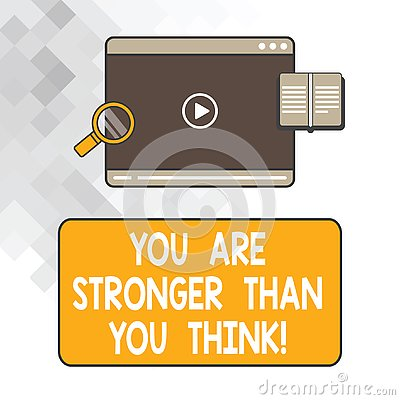 Writing note showing You Are Stronger Than You Think. Business photo showcasing Adaptability Strength to overcome Stock Photo