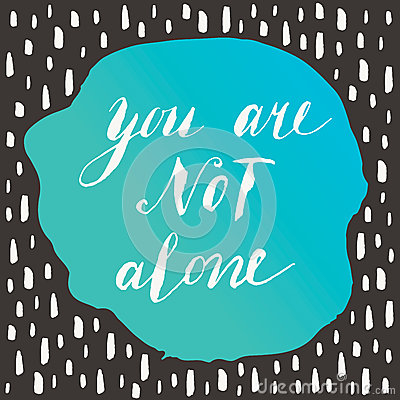 Free You Are Not Alone Stock Photography - 54312332