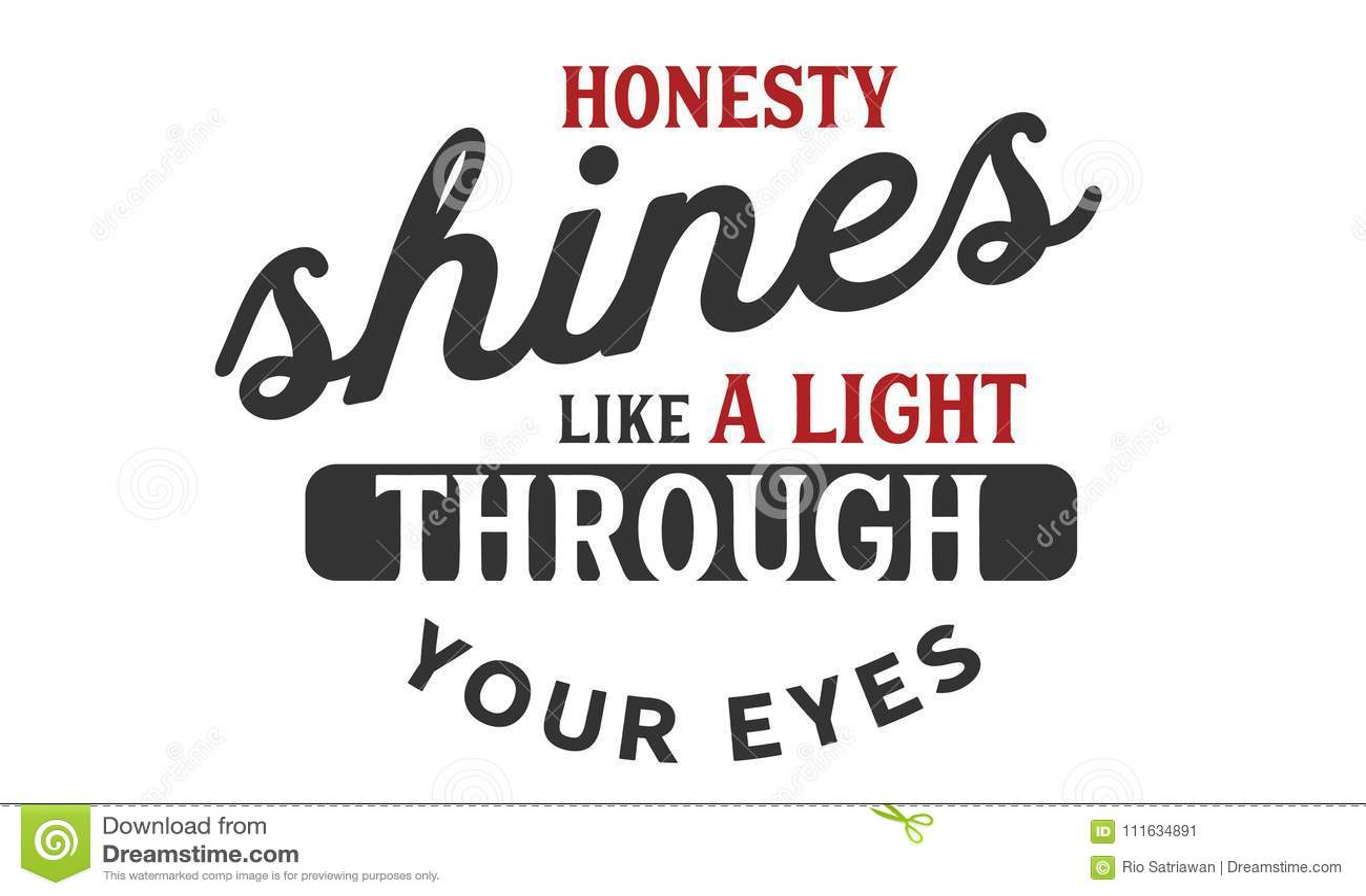Ärlighet skiner som ett ljus till och med dina ögon