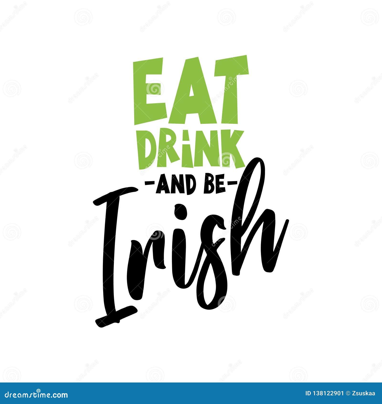 Äta drinken och var irländsk