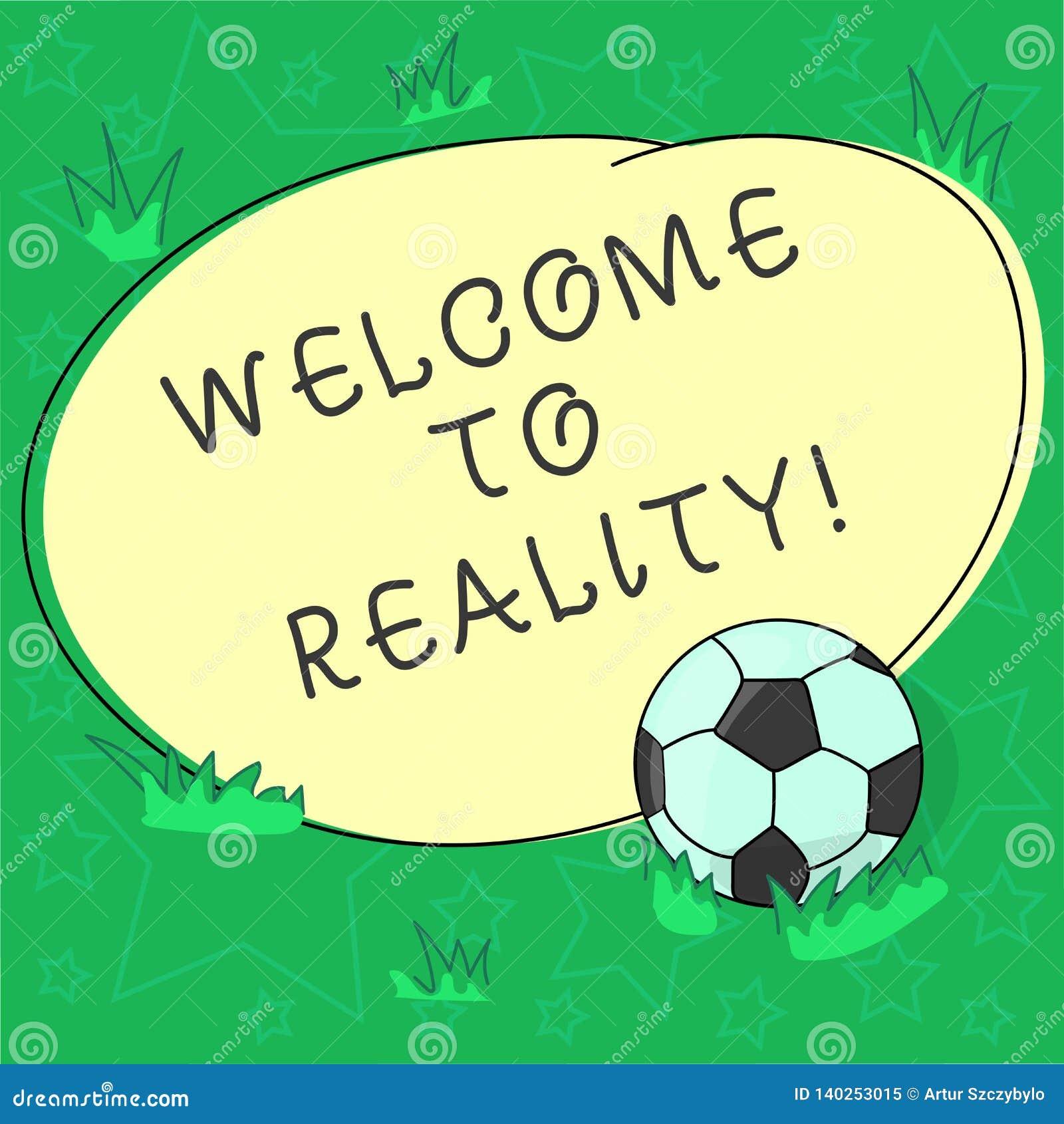 手写文本欢迎到现实 概念意思状态事他们实际上存在作为在的被反对的理想主义的足球