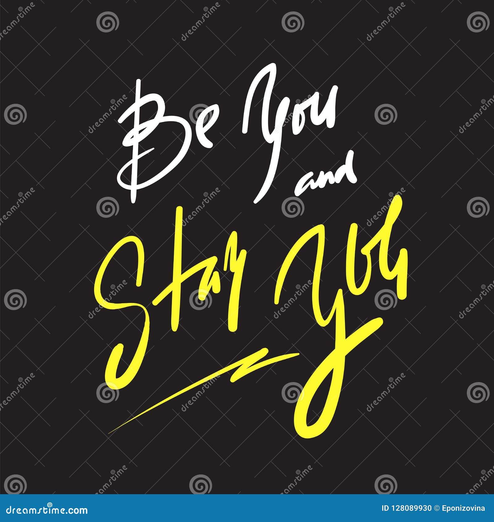 É você e ficar-lo - simples inspire e citações inspiradores Rotulação bonita tirada mão