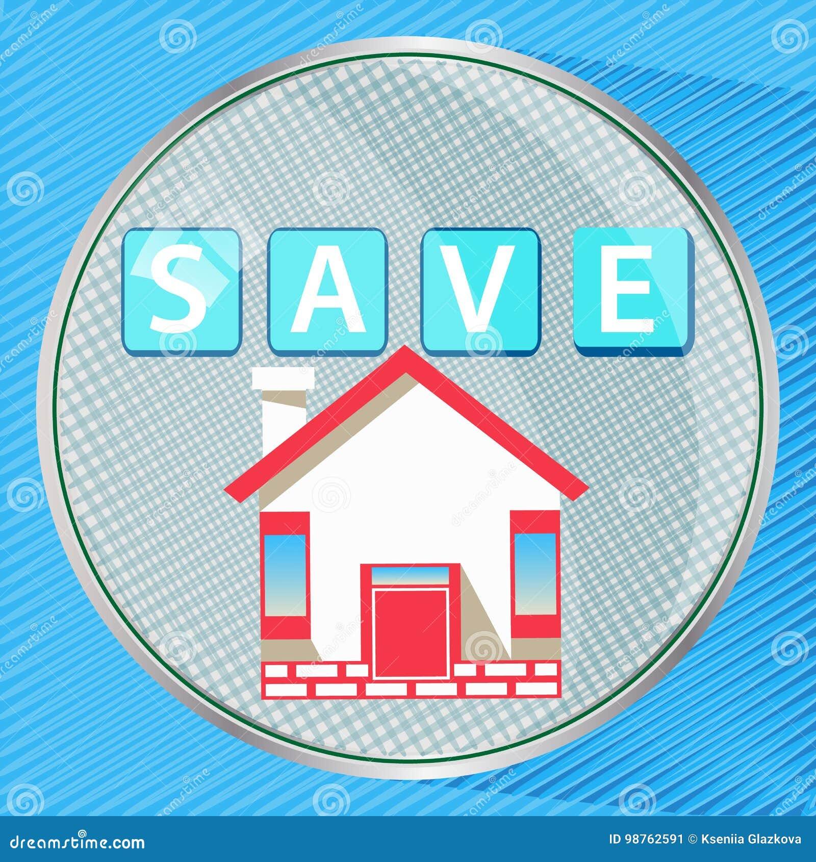 Économisez pour sauver pour assurer la maison