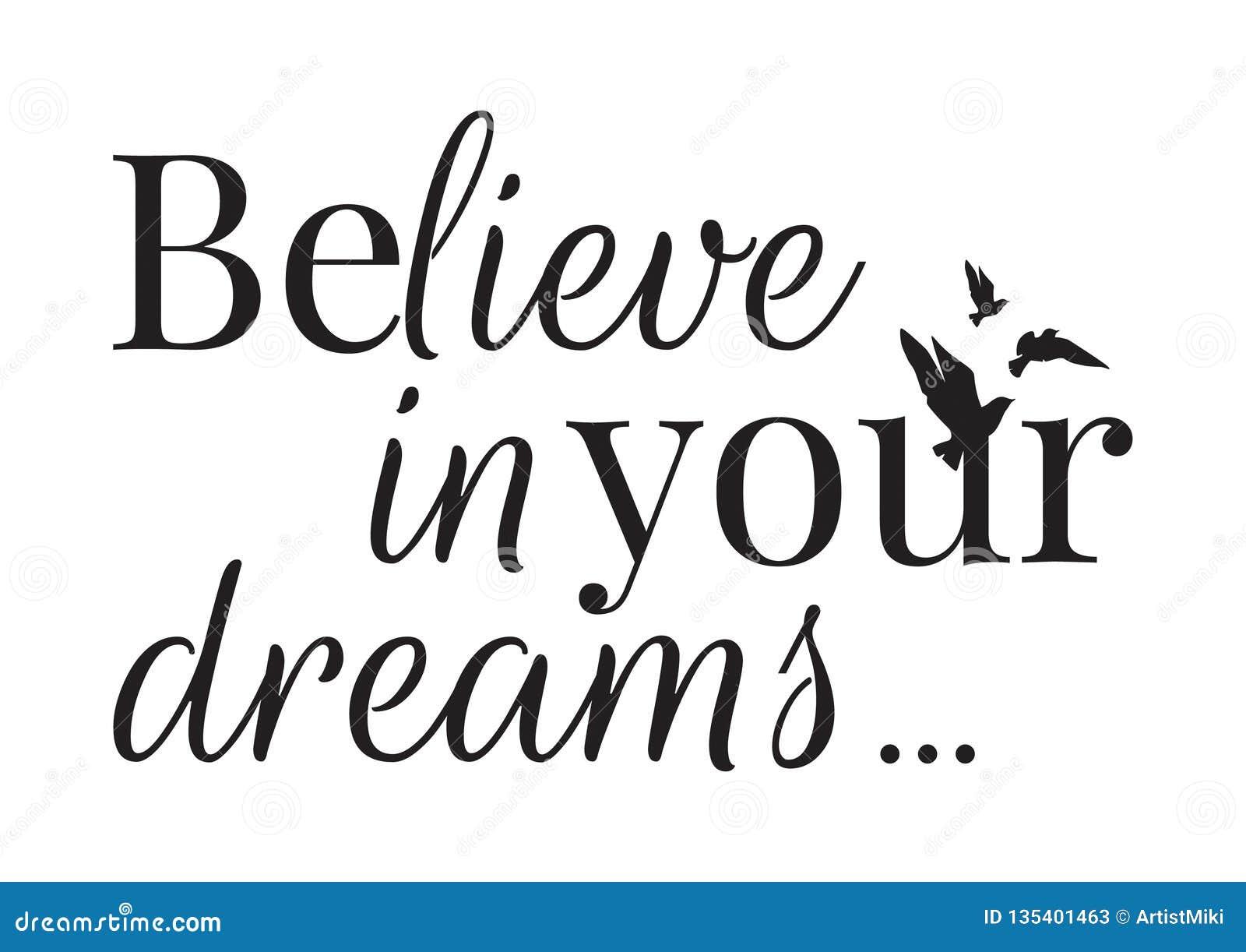 Ścienny projekt, Wierzy w twój sen