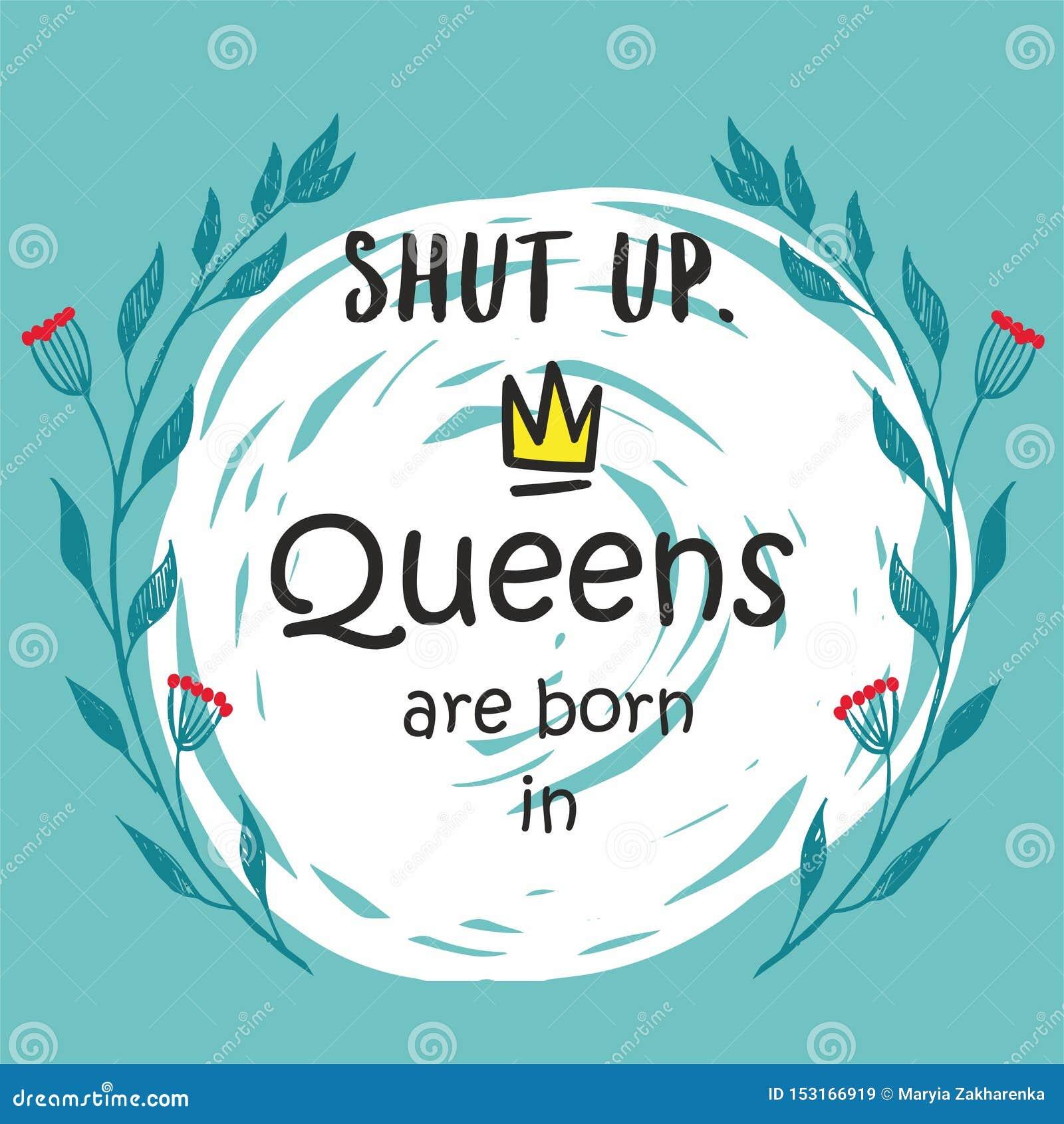 Śliczny zwrota queens jest urodzony wewnątrz z ręką rysującą koronuje i kwiaty Szablonu projekt dla tshirt druku, kartki z pozdro