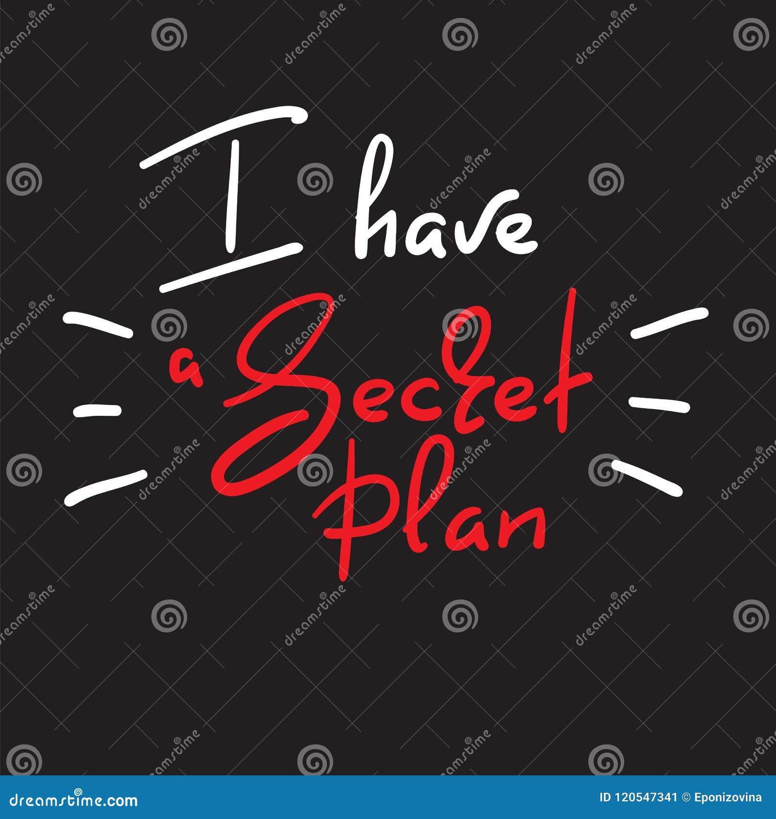 b569580e3633 Έχω ένα μυστικό σχέδιο - χειρόγραφο αστείο απόσπασμα Τυπωμένη ύλη για την  κινητήρια αφίσα έμπνευσης