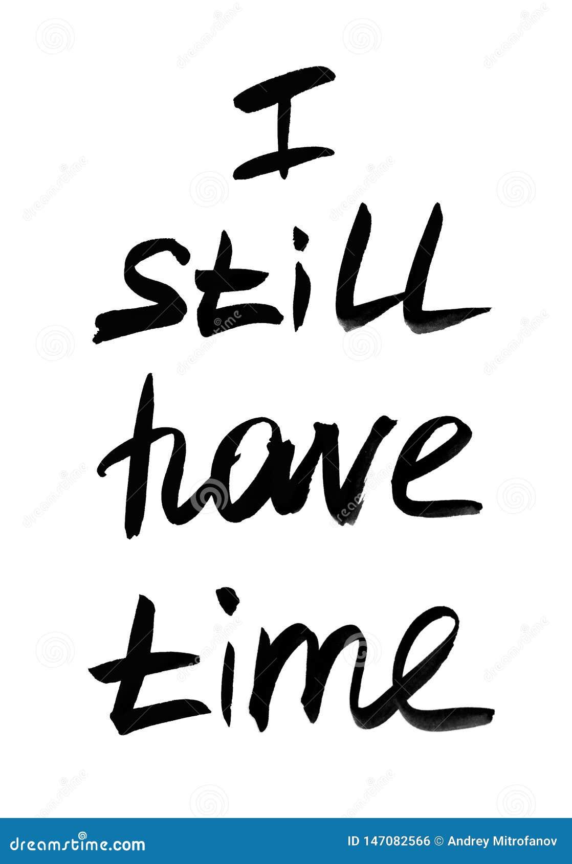 Έχω ακόμα το χρόνο Χειρόγραφο κείμενο Σύγχρονη καλλιγραφία E r