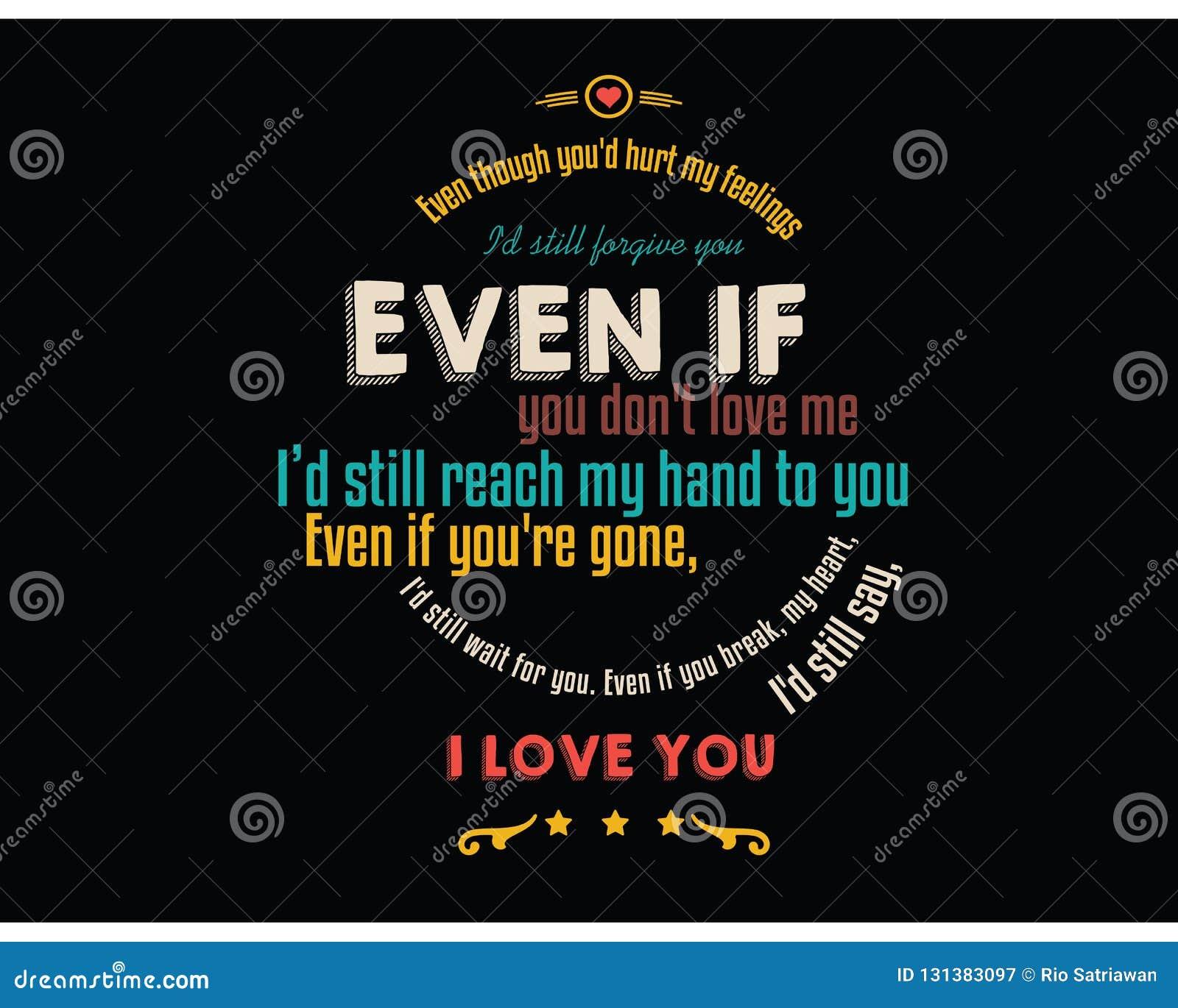 Ακόμα κι αν ` δ βλάπτετε τα συναισθήματά μου, το Ι ` δ σας συγχωρεί ακόμα