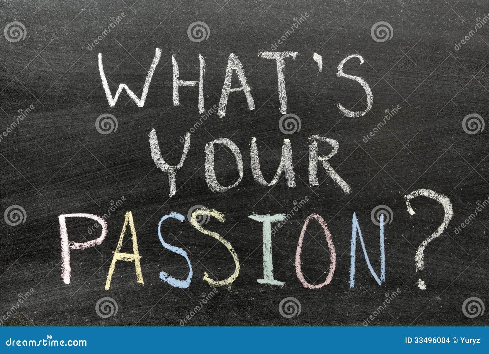 Αυτό που είναι το πάθος σας