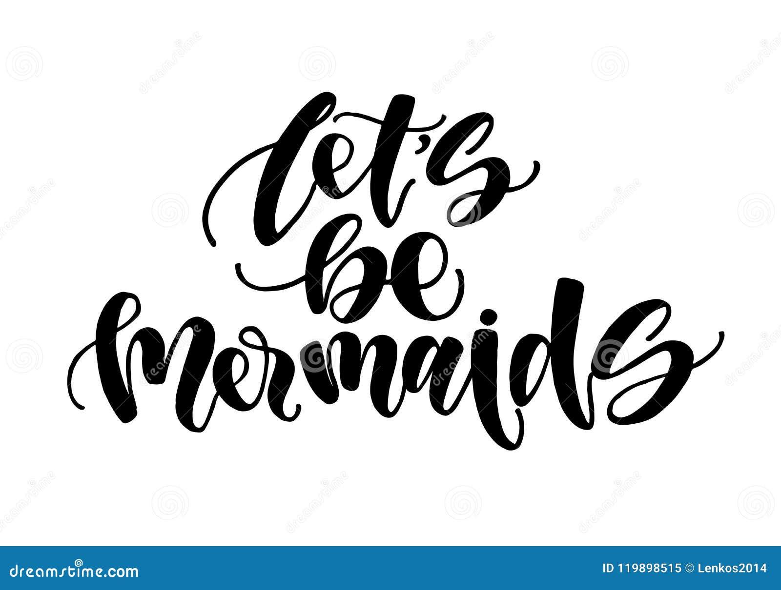 Αφήστε ` s να είναι γοργόνες Εμπνευσμένο απόσπασμα για το καλοκαίρι Σύγχρονη φράση καλλιγραφίας με συρμένη τη χέρι ουρά γοργόνων