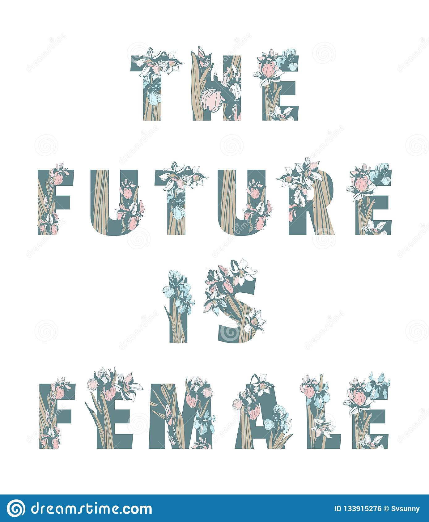Γράφοντας τη φεμινιστική μπλούζα αδελφότητας τυπώστε το ΜΕΛΛΟΝ ΕΙΝΑΙ ΘΗΛΥΚΑ κοριτσιών γυναικών λουλούδια άνοιξη σχεδίων δύναμης σ
