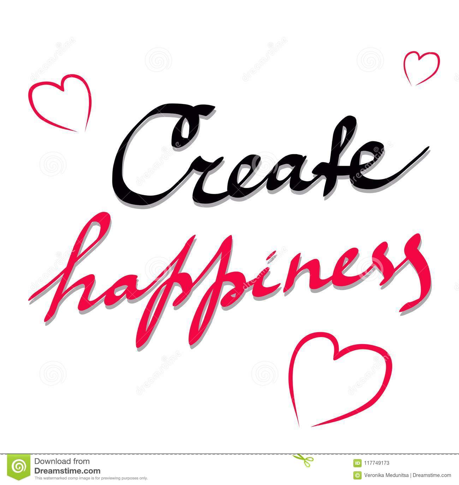 Δημιουργήστε την ευτυχία Εμπνευσμένο απόσπασμα για ευτυχή Σύγχρονη φράση καλλιγραφίας Γράφοντας για την τυπωμένη ύλη, αφίσες, λογ