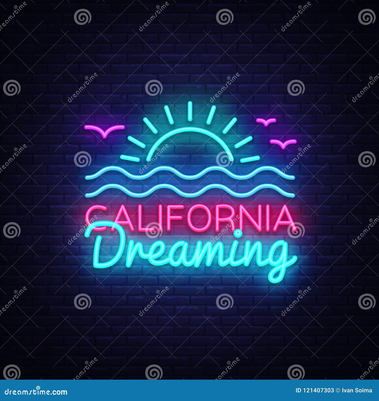 Διάνυσμα σημαδιών νέου Καλιφόρνιας Να ονειρευτεί Καλιφόρνιας σημάδι νέου προτύπων σχεδίου, θερινό ελαφρύ έμβλημα, πινακίδα νέου,
