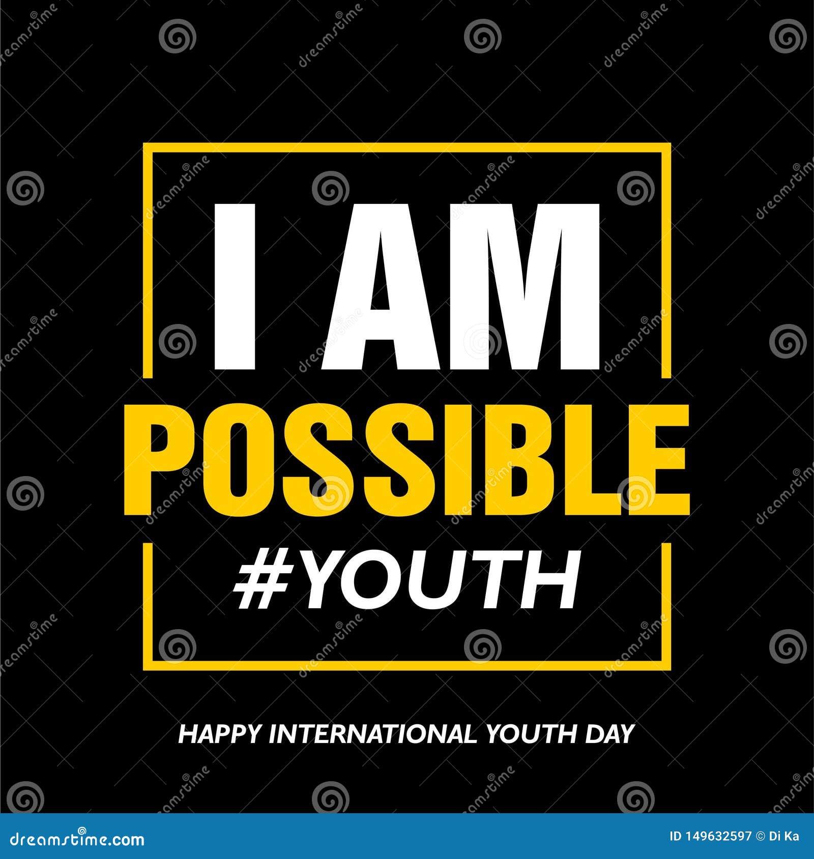 Διεθνής ημέρα νεολαίας, στις 12 Αυγούστου, είμαι δυνατός