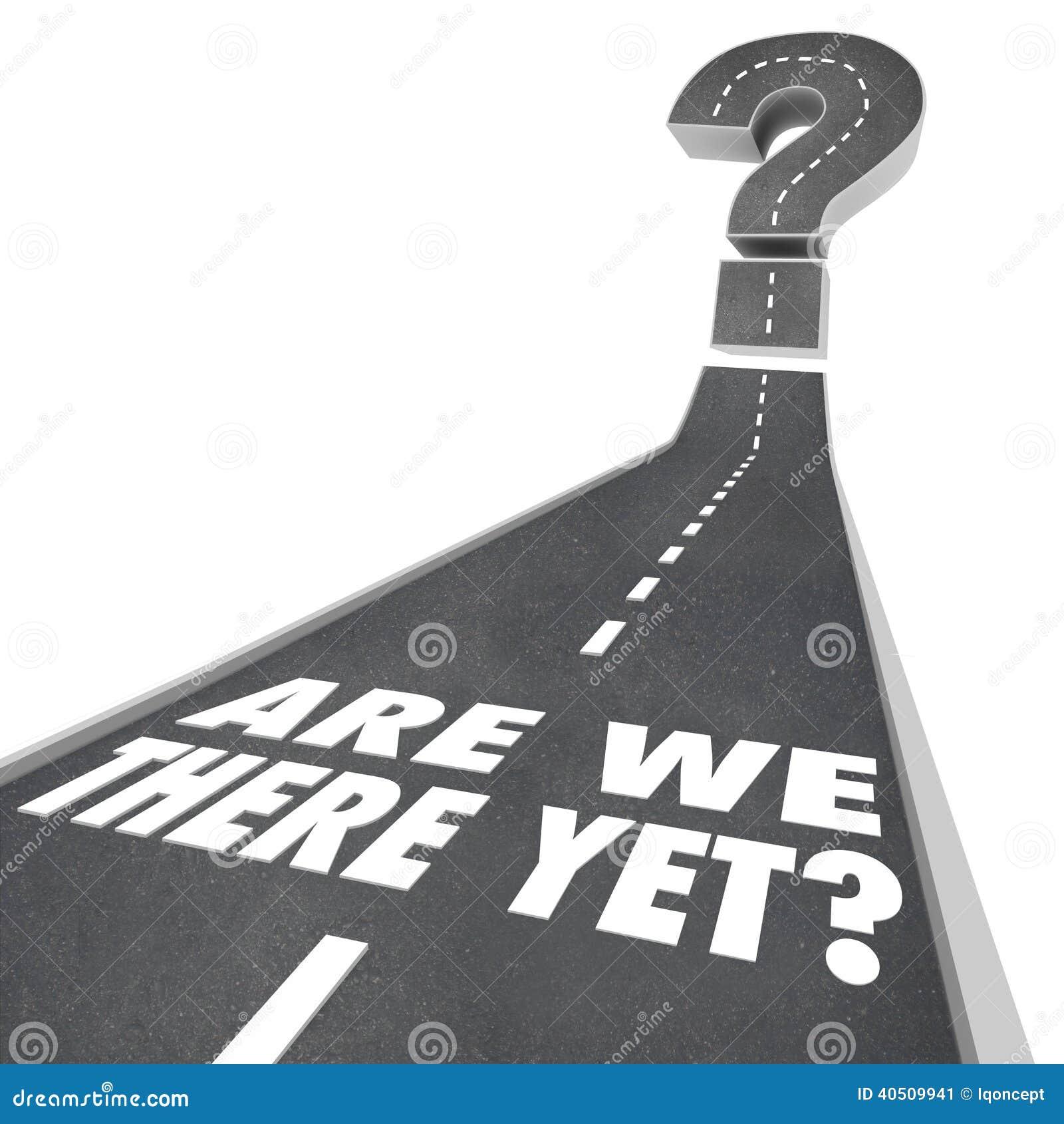 Είμαστε εκεί ακόμα αναμονή οδικών λέξεων ερωτηματικών ανυπόμονη