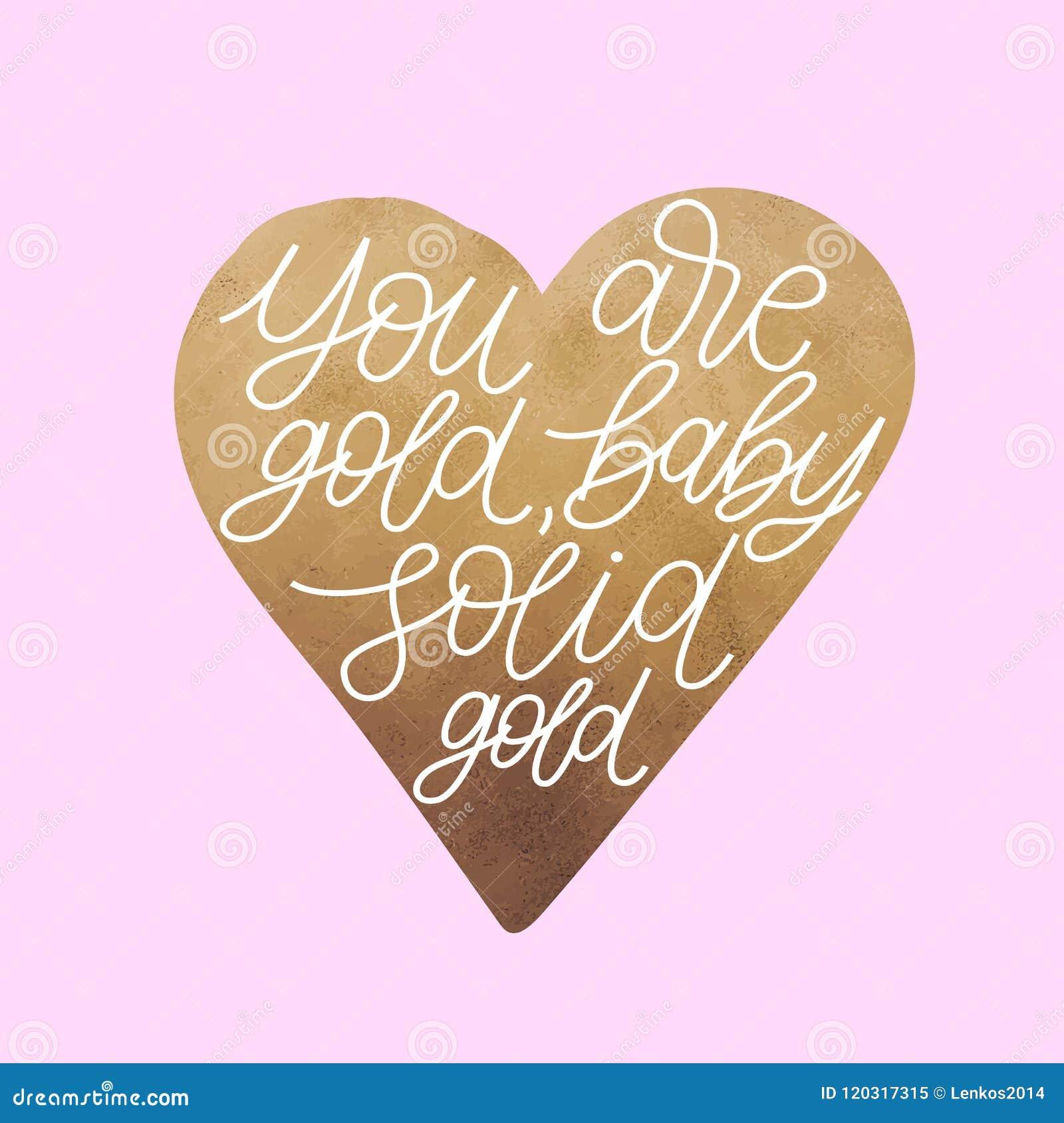 Είστε χρυσό μωρό, στερεός χρυσός Εμπνευσμένο σχέδιο αφισών αποσπάσματος Γραμμένο το χέρι κείμενο στο χρυσό ακτινοβολεί φύλλο αλου