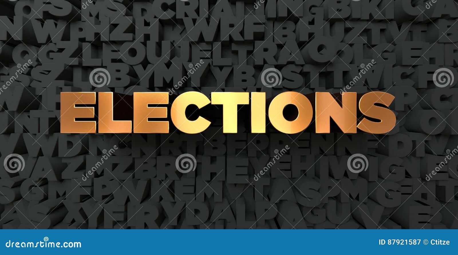 Εκλογές - χρυσό κείμενο στο μαύρο υπόβαθρο - τρισδιάστατο δικαίωμα ελεύθερη εικόνα αποθεμάτων