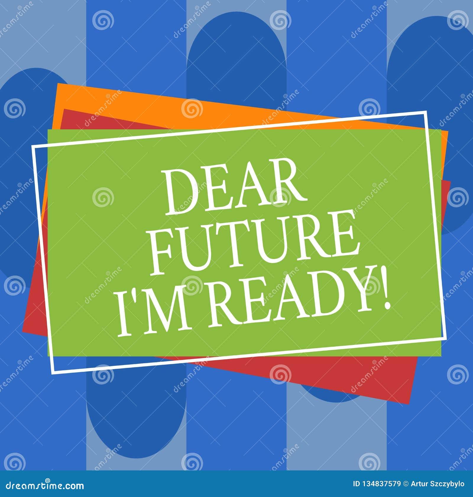 Εννοιολογικό χέρι που γράφει παρουσιάζοντας αγαπητό μέλλον Ι Μ έτοιμο Το κείμενο επιχειρησιακών φωτογραφιών προετοιμάζεται για τα
