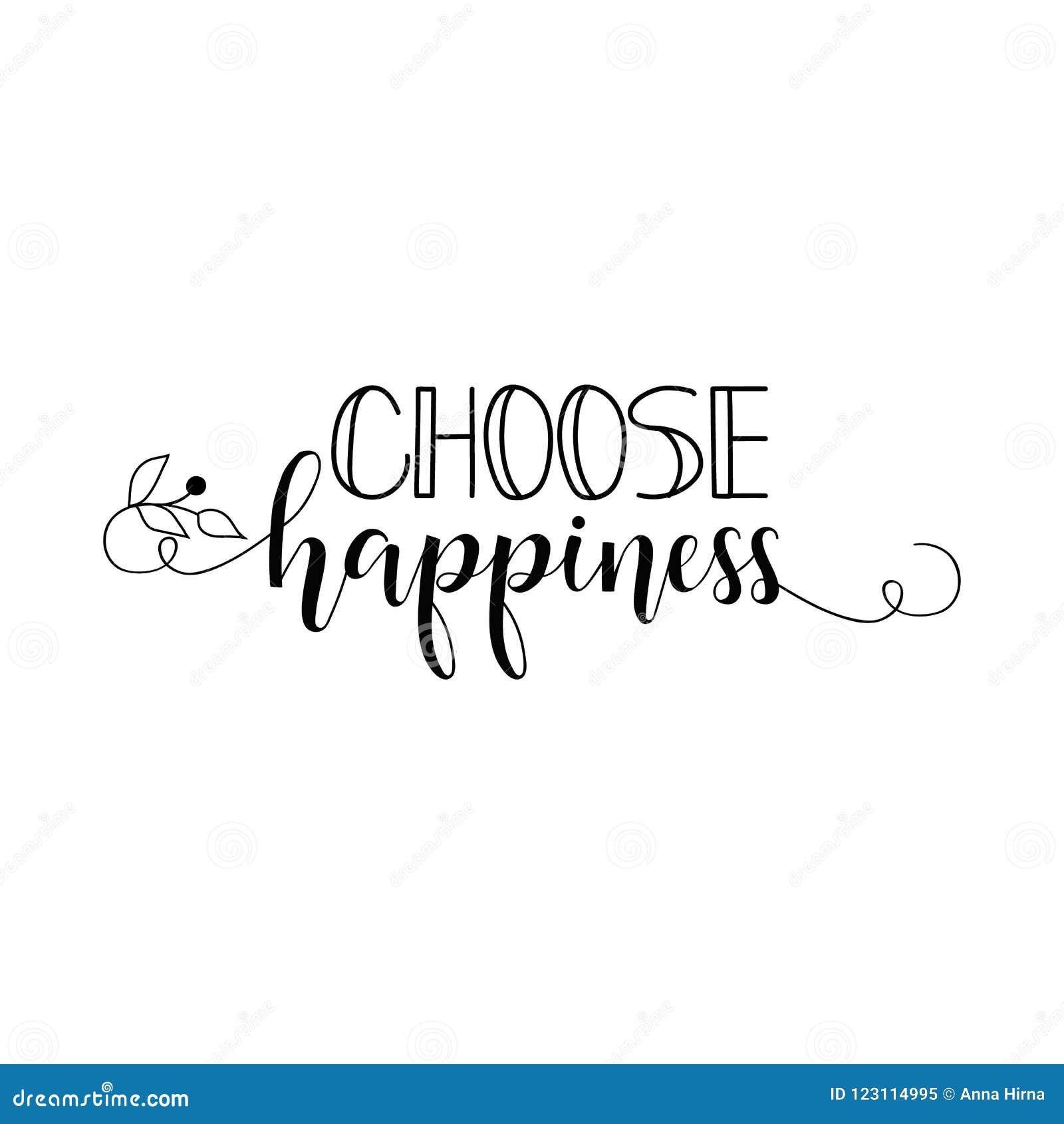 Επιλέξτε την ευτυχία Θετικό εκτυπώσιμο σημάδι εγγραφή Διανυσματική απεικόνιση καλλιγραφίας