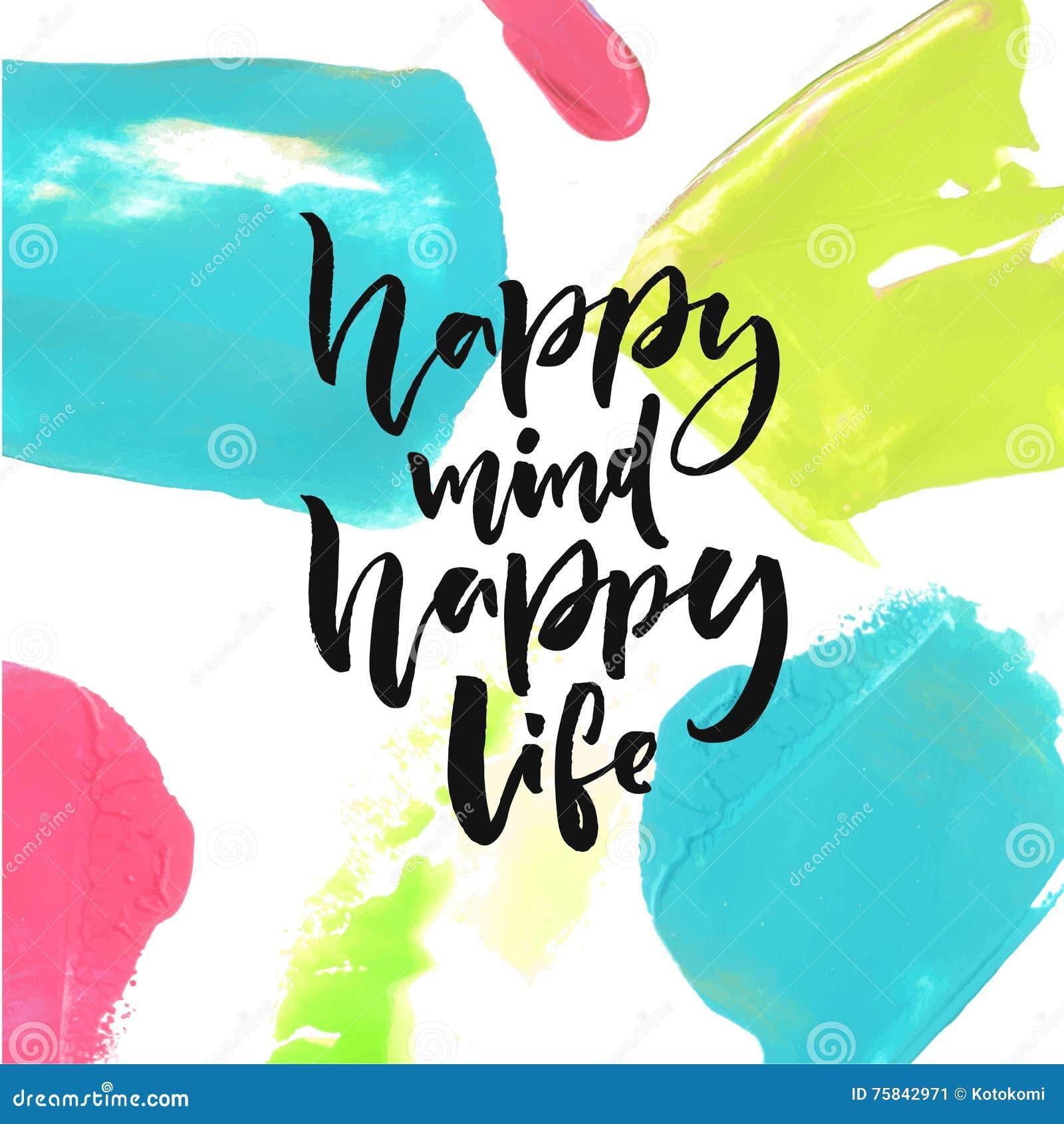 Ευτυχές μυαλό, ευτυχισμένη ζωή Θετικό που λέει για την ευτυχία και τον τρόπο ζωής Σχέδιο αποσπάσματος εγγραφής βουρτσών