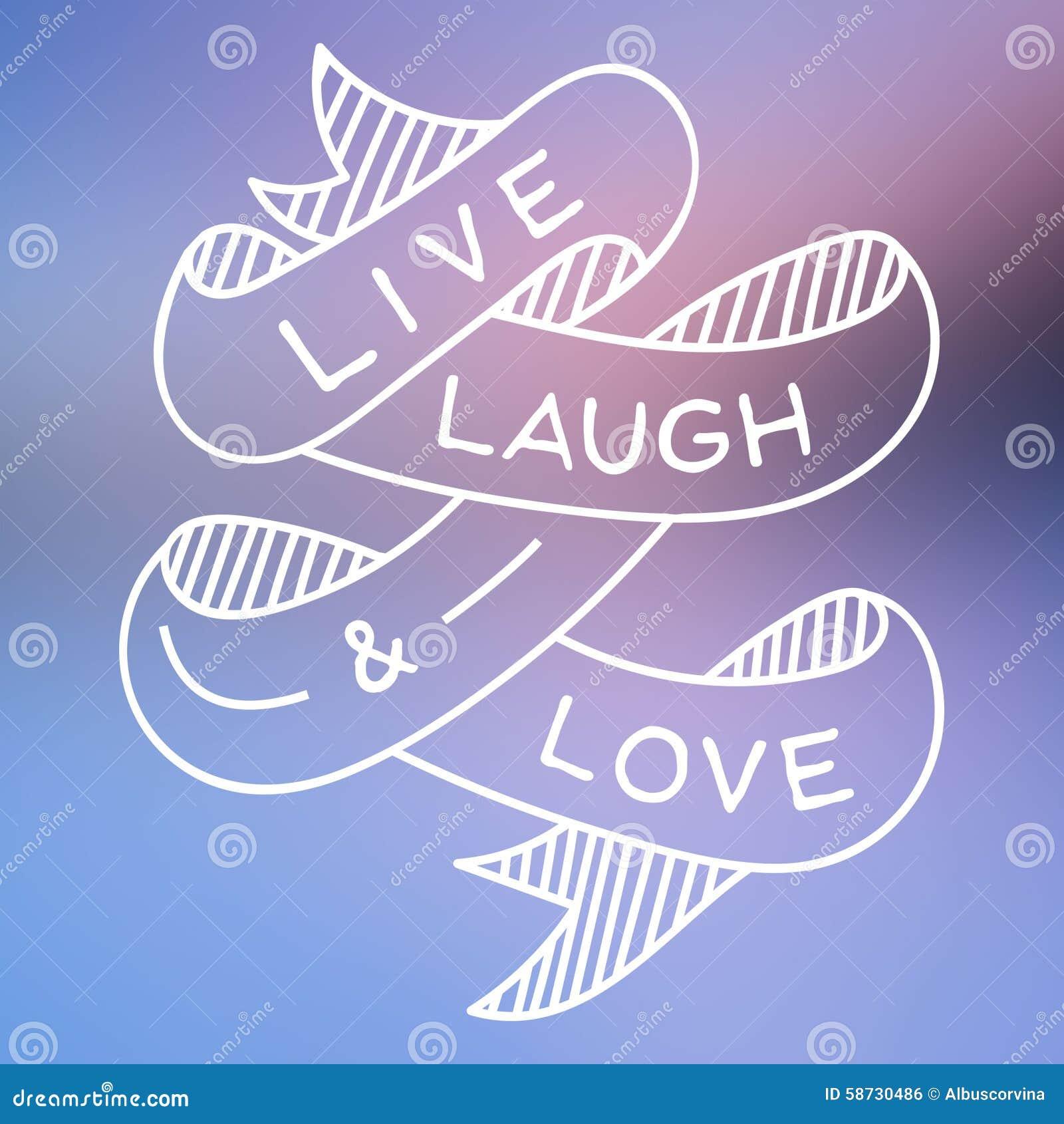 Ζήστε γέλιο και αγάπη