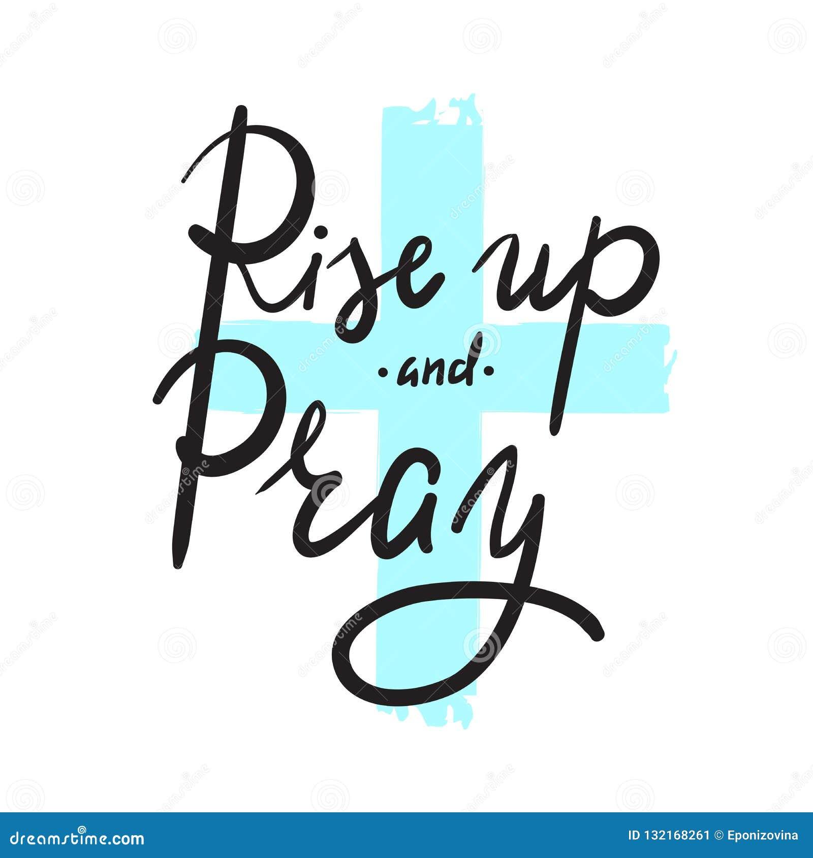 Η άνοδος επάνω και προσεύχεται - η θρησκεία εμπνέει και κινητήριο απόσπασμα Συρμένη χέρι όμορφη εγγραφή