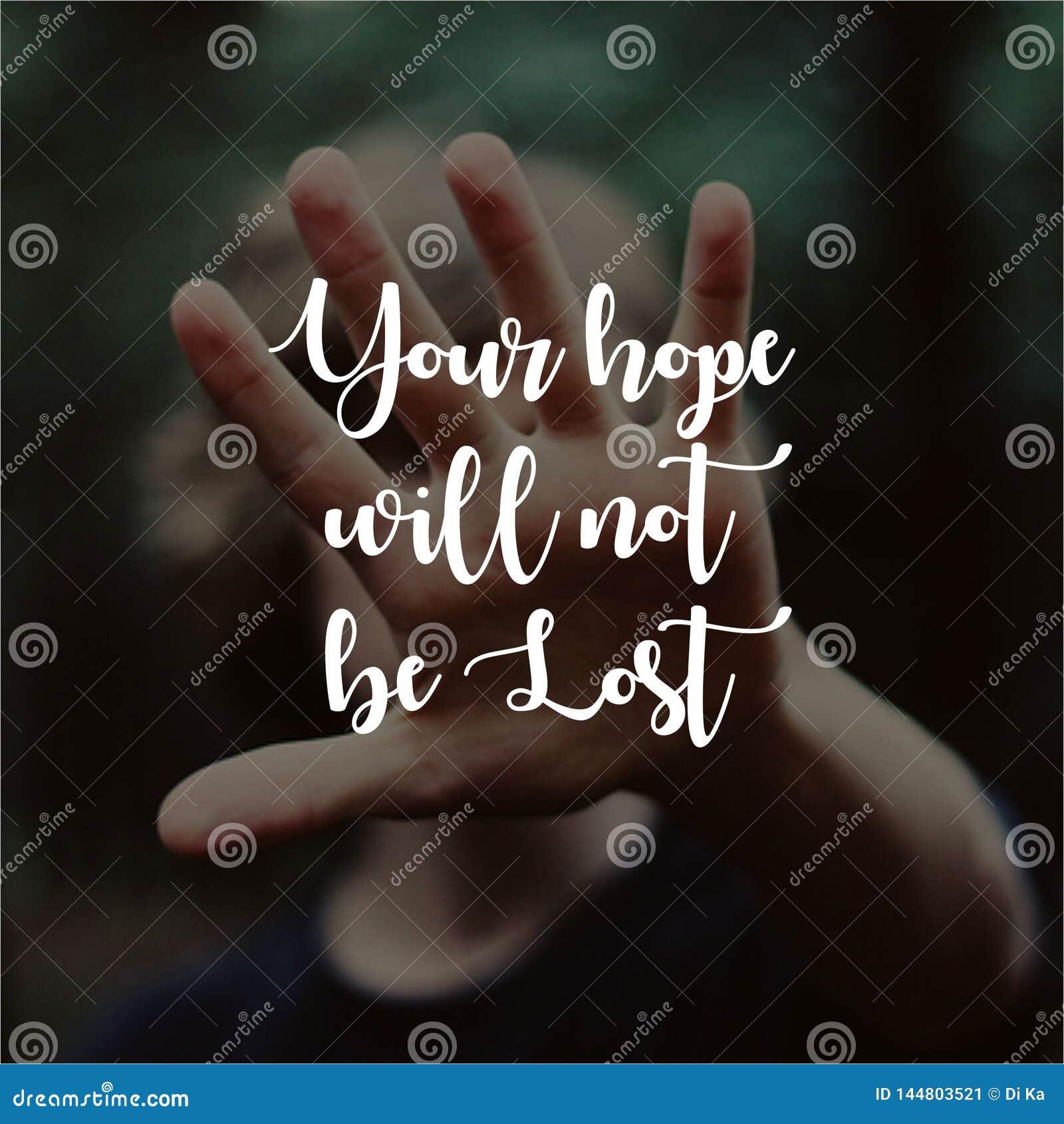 ????????? Η ελπίδα σας δεν θα είναι χαμένα εμπνευσμένα και κινητήρια αποσπ