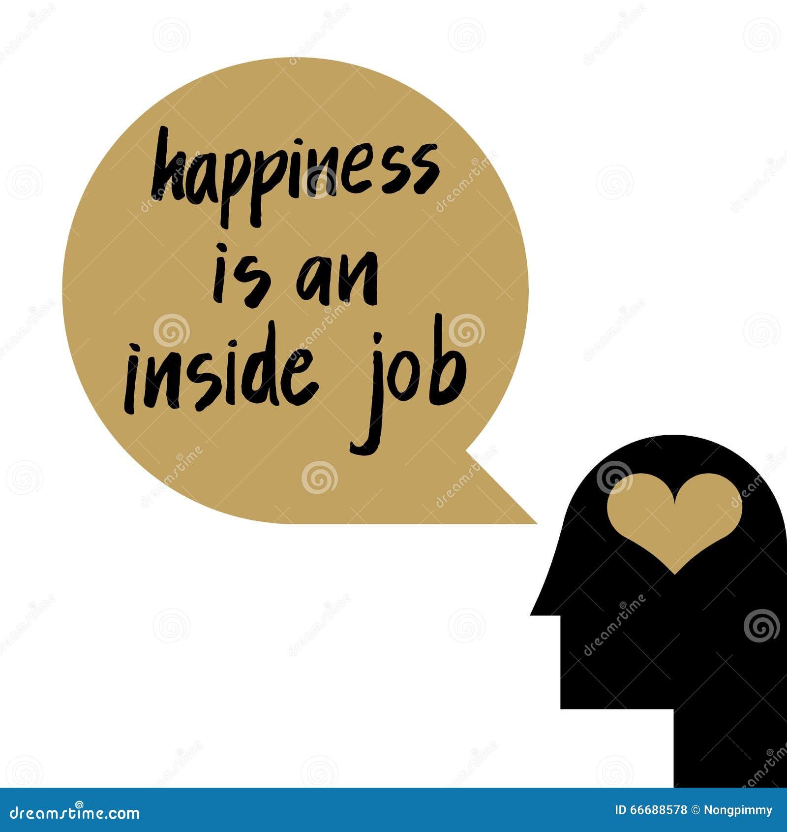 Η ευτυχία είναι μια εσωτερική εργασία