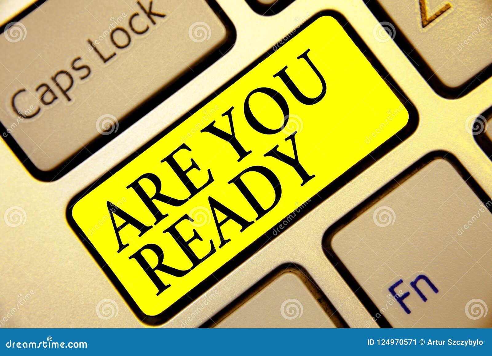 Η παρουσίαση σημαδιών κειμένων είναι εσείς έτοιμοι Εννοιολογικό φωτογραφιών επαγρύπνησης προπαρασκευής επείγουσας ανάγκης παιχνιδ