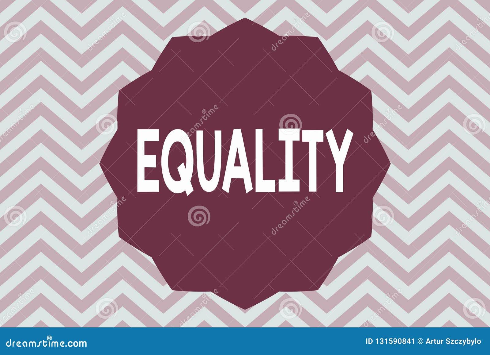 Ισότητα κειμένων γραψίματος λέξης Επιχειρησιακή έννοια για την κατάσταση της ύπαρξης ίσος ειδικά στα δικαιώματα ή τις ευκαιρίες θ