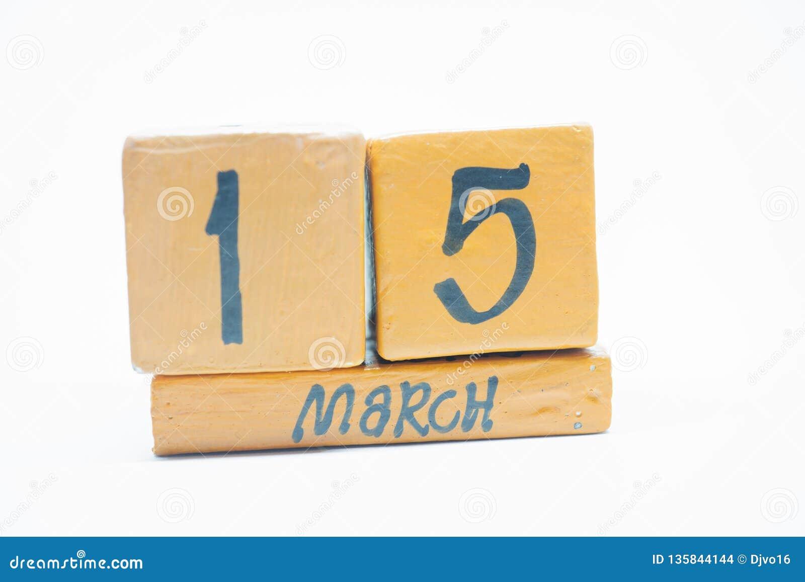15 Μαρτίου Ημέρα 15 του μήνα, χειροποίητο ξύλινο ημερολόγιο που απομονώνεται στο άσπρο υπόβαθρο μήνας άνοιξη, ημέρα της έννοιας έ