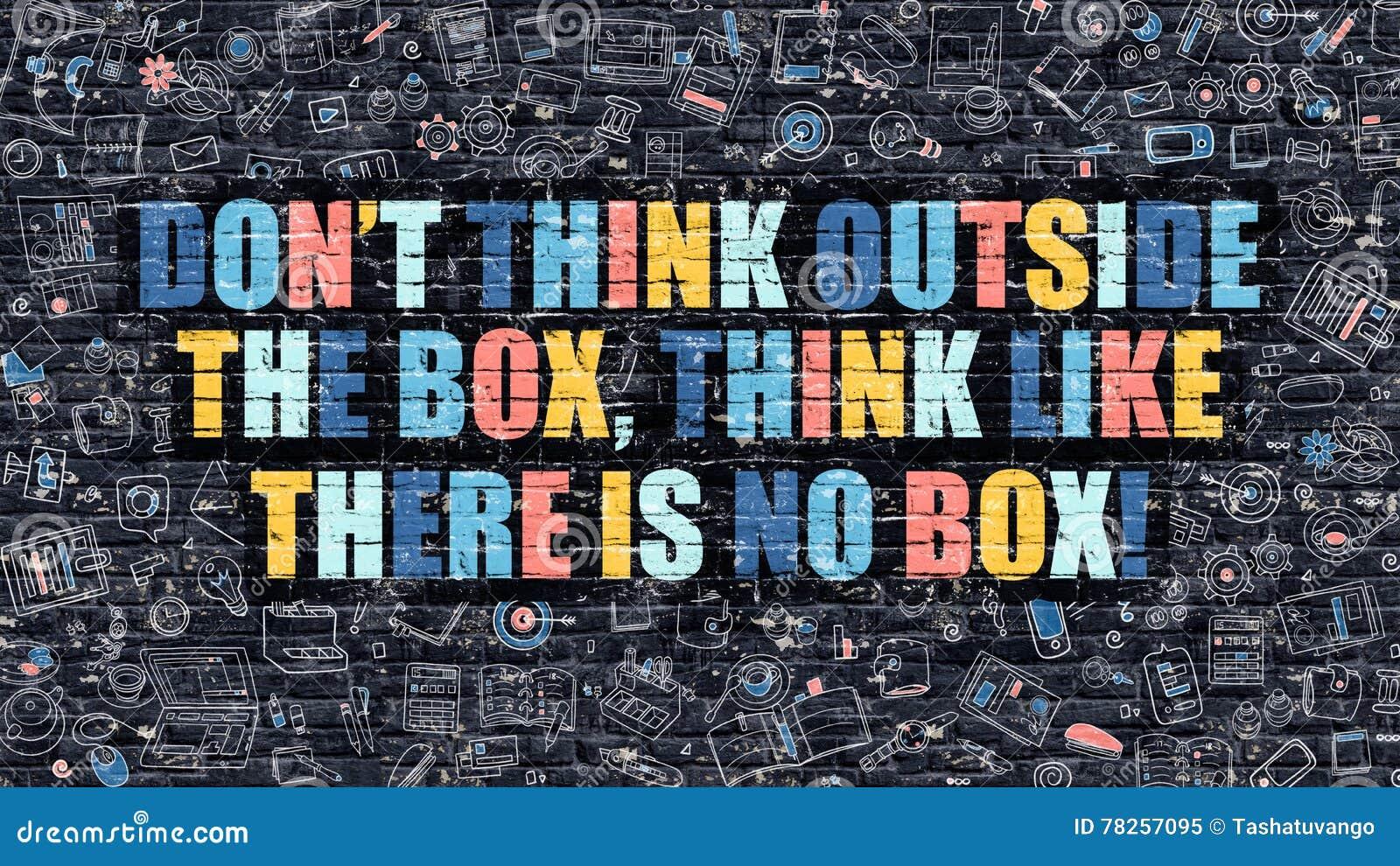 Μην σκεφτείτε έξω από το κιβώτιο, να σκεφτεί όπως δεν υπάρχει καμία έννοια κιβωτίων