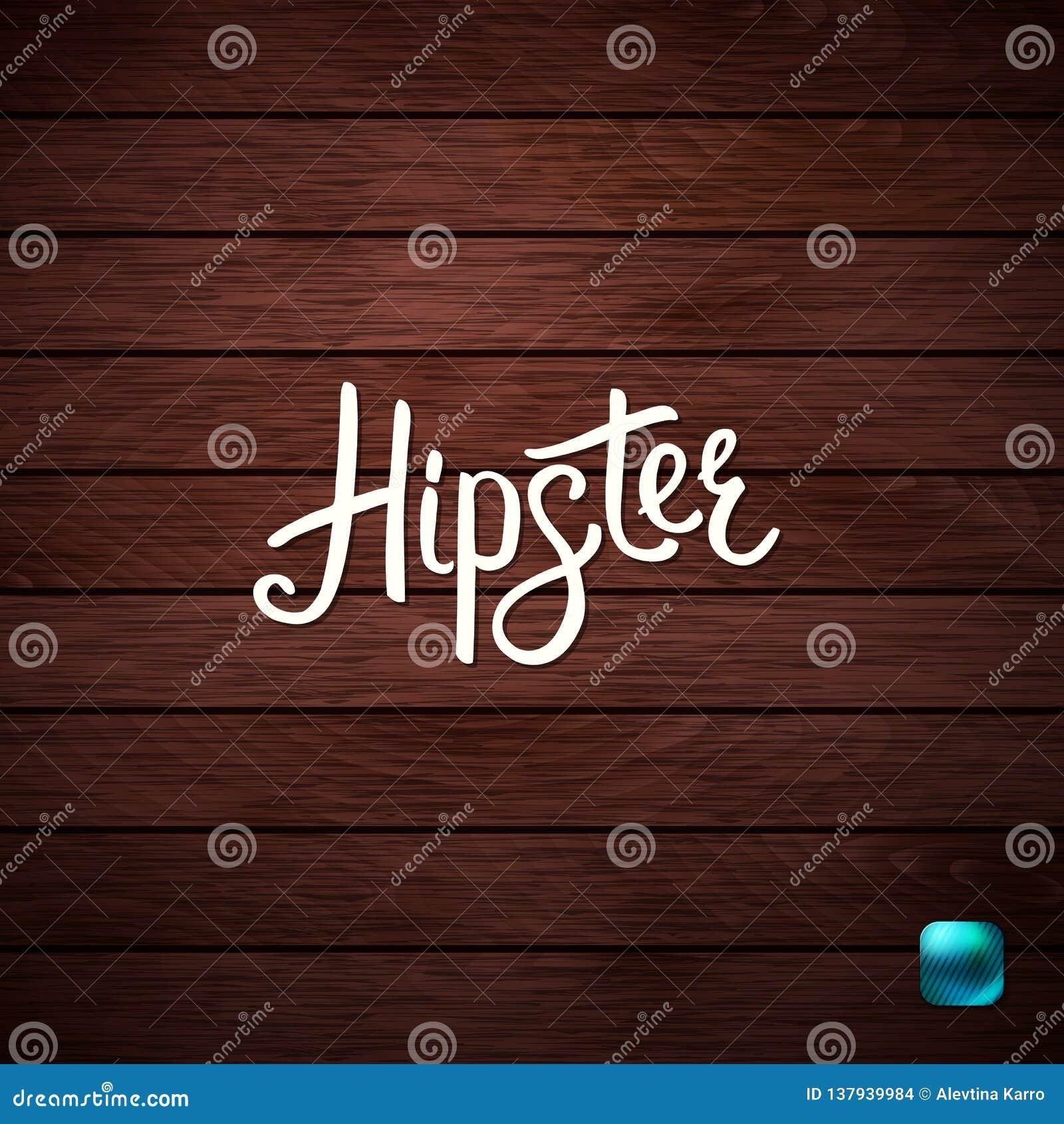 Μοντέρνο κείμενο Hipster στο αφηρημένο ξύλινο υπόβαθρο