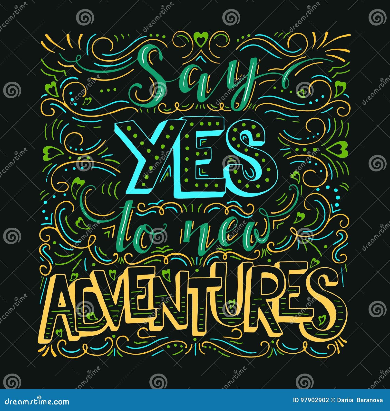 Πέστε ναι στις νέες περιπέτειες