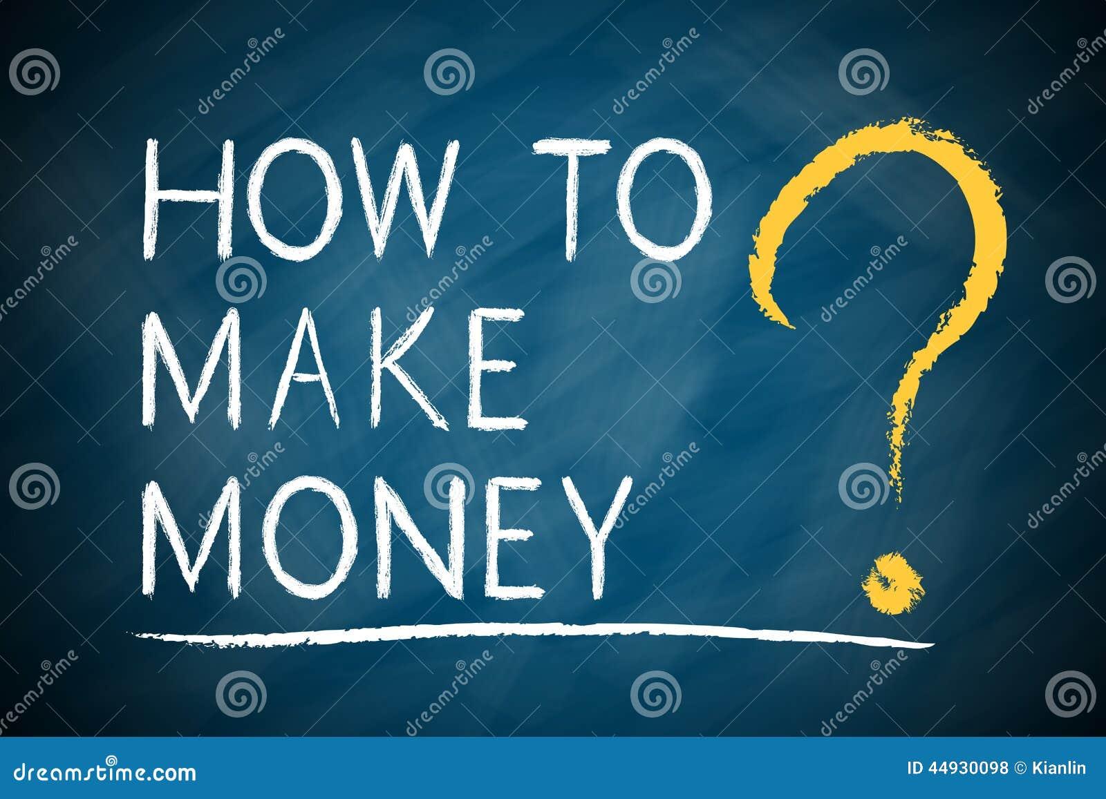 Πώς να κάνει τα χρήματα;