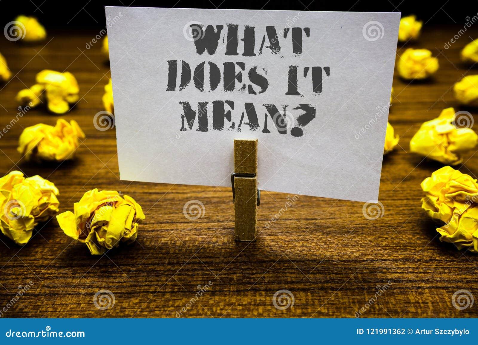 Σημάδι κειμένων που παρουσιάζει τι σημαίνει αυτό ερώτηση Η εννοιολογική φωτογραφία μου δίνει το νόημα κάτι πιάσιμο άσπρο PA Paper