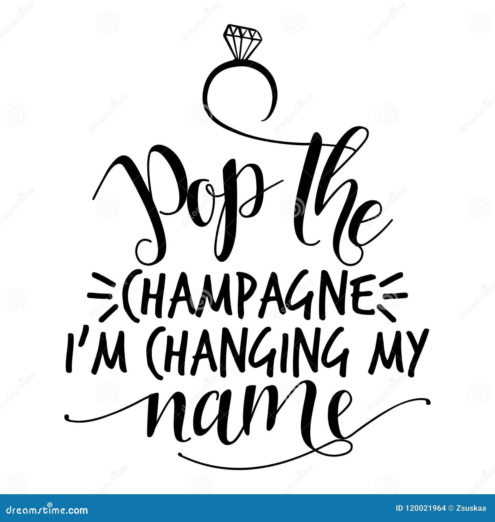 Σκάστε τη σαμπάνια Ι ` μ που αλλάζει το όνομά μου