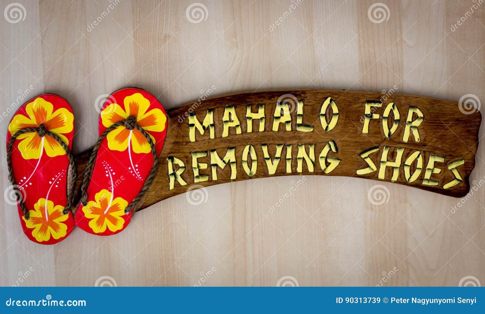 Της Χαβάης σημάδι: Σας ευχαριστώ για την αφαίρεση των παπουτσιών σας - Mahalo