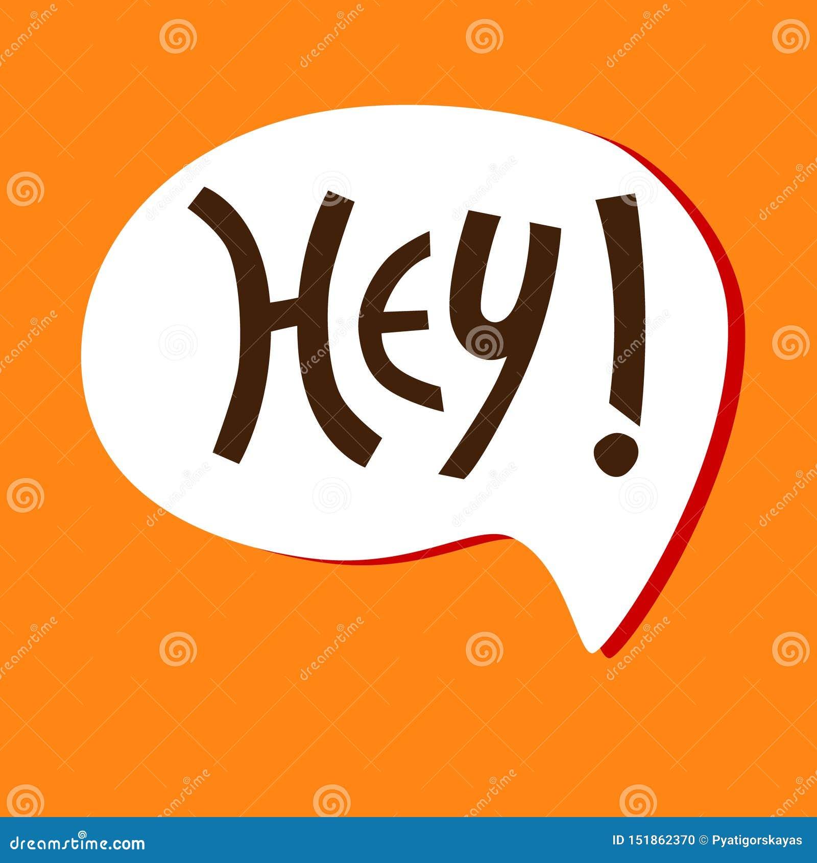 Χέρι-γραμμένη uplifting φράση Hey στην άσπρη φυσαλίδα στο πορτοκαλί υπόβαθρο για την αυτοκόλλητη ετικέττα, κάρτα, μπλούζα, έμβλημ