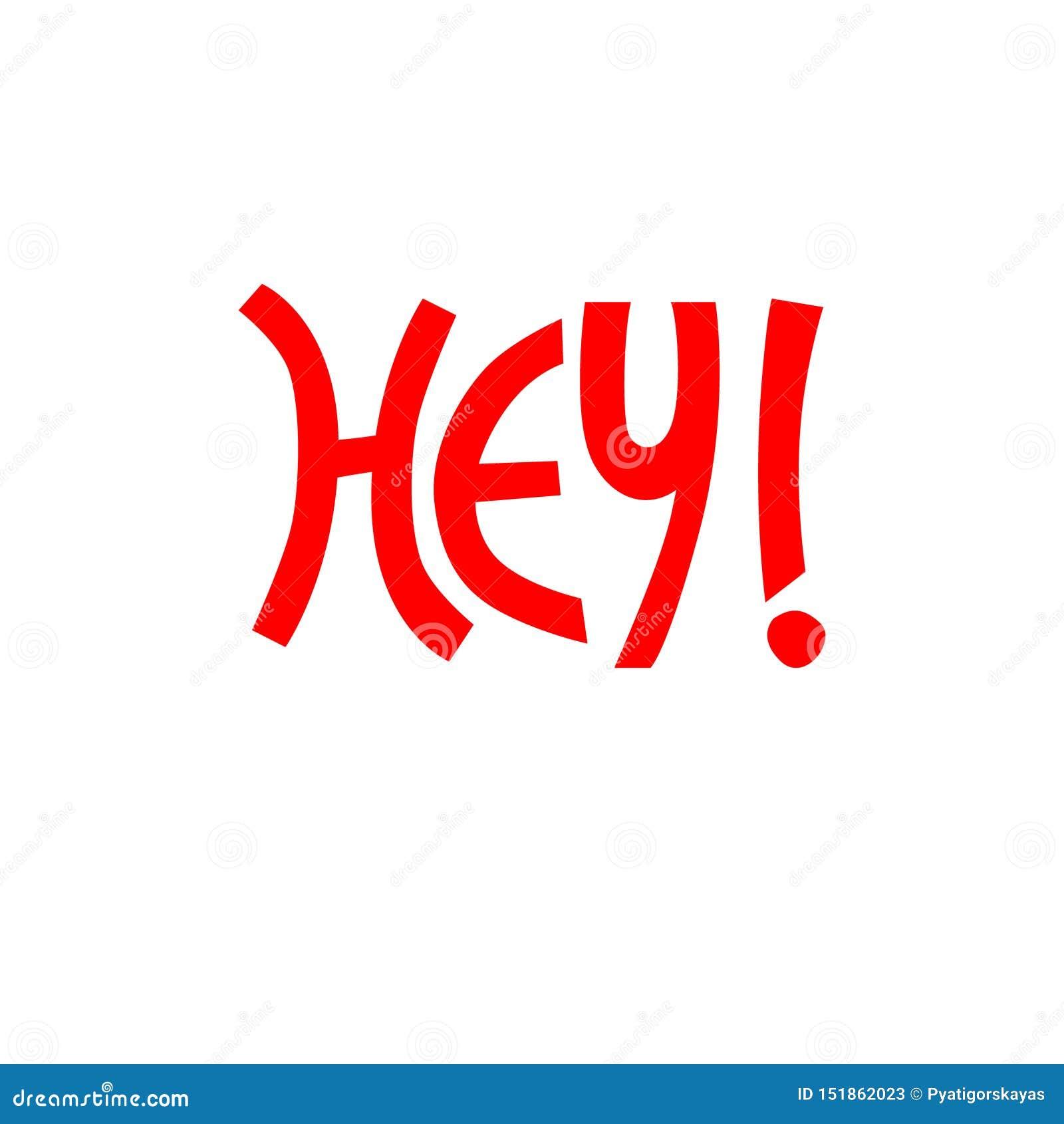 Χέρι-γραμμένη uplifting φράση Hey στο κόκκινο χρώμα για την αυτοκόλλητη ετικέττα, κάρτα, μπλούζα, έμβλημα, κοινωνικά μέσα