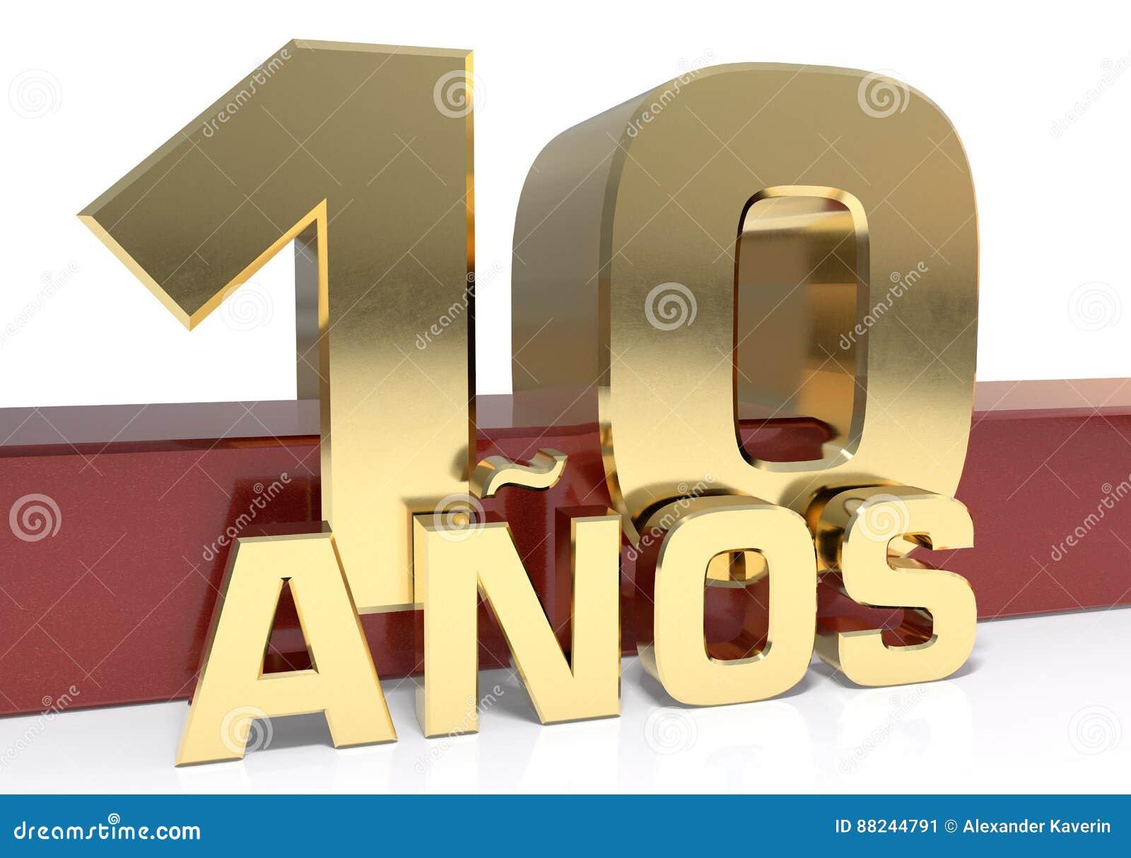 Χρυσό ψηφίο δέκα και η λέξη του έτους Μεταφρασμένος από τα ισπανικά - έτη τρισδιάστατη απεικόνιση