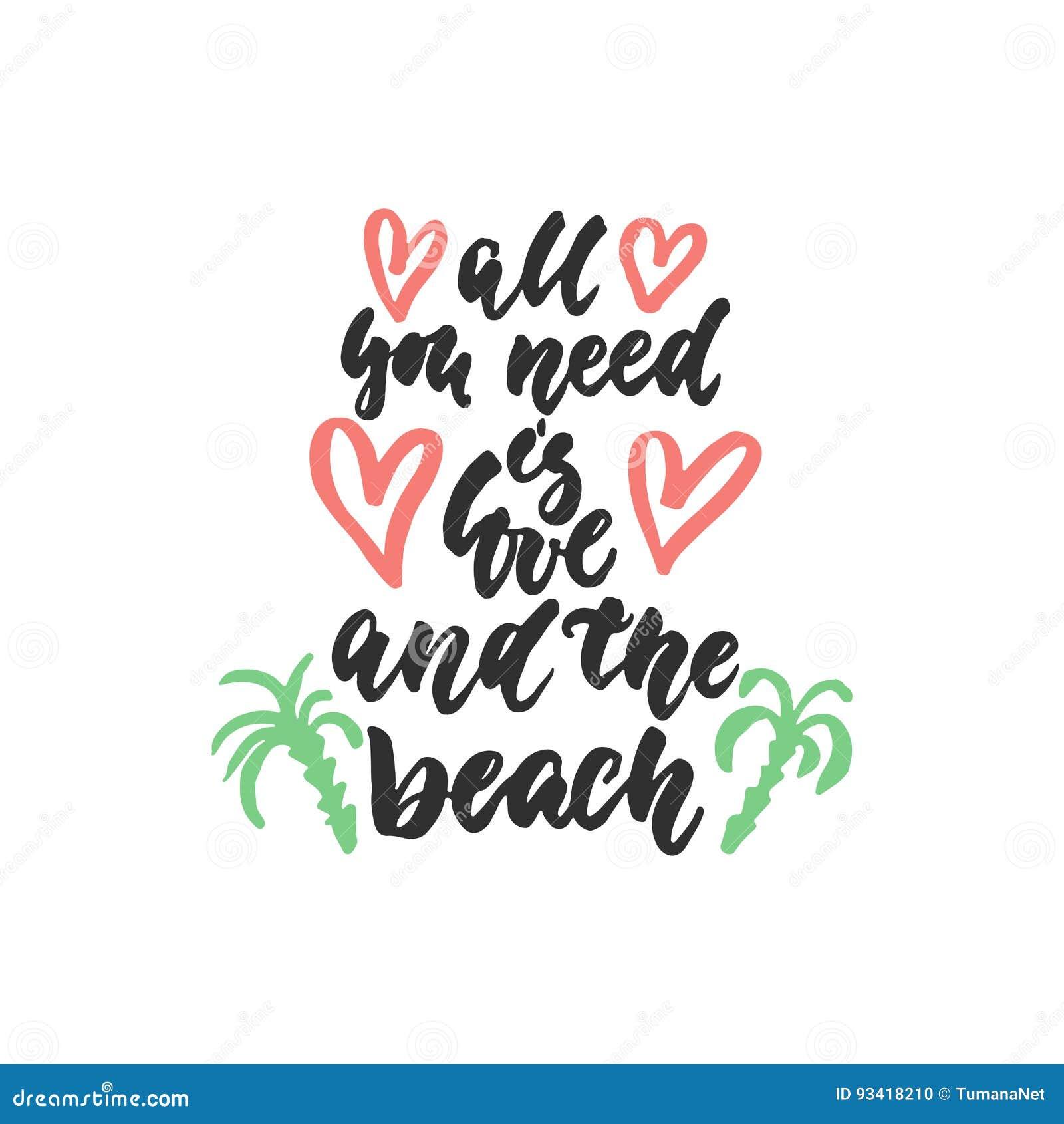 Όλη που χρειάζεστε είναι αγάπη και η παραλία - συρμένο χέρι απόσπασμα εγγραφής που απομονώνεται στο άσπρο υπόβαθρο Μελάνι βουρτσώ