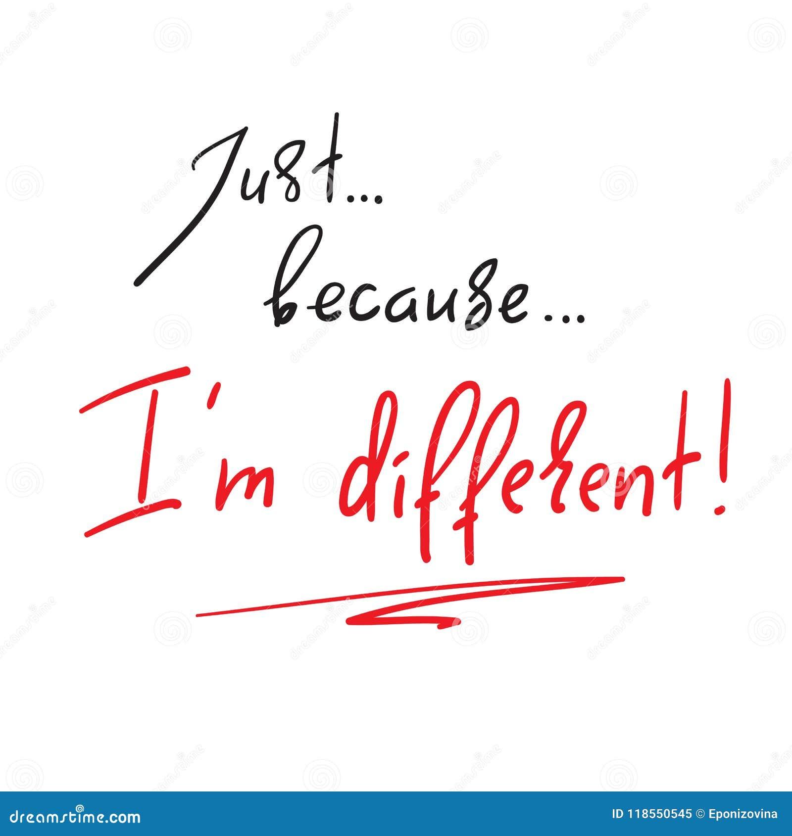 Как раз потому что ` m I различное - рукописная мотивационная цитата Печать для воодушевляя плаката