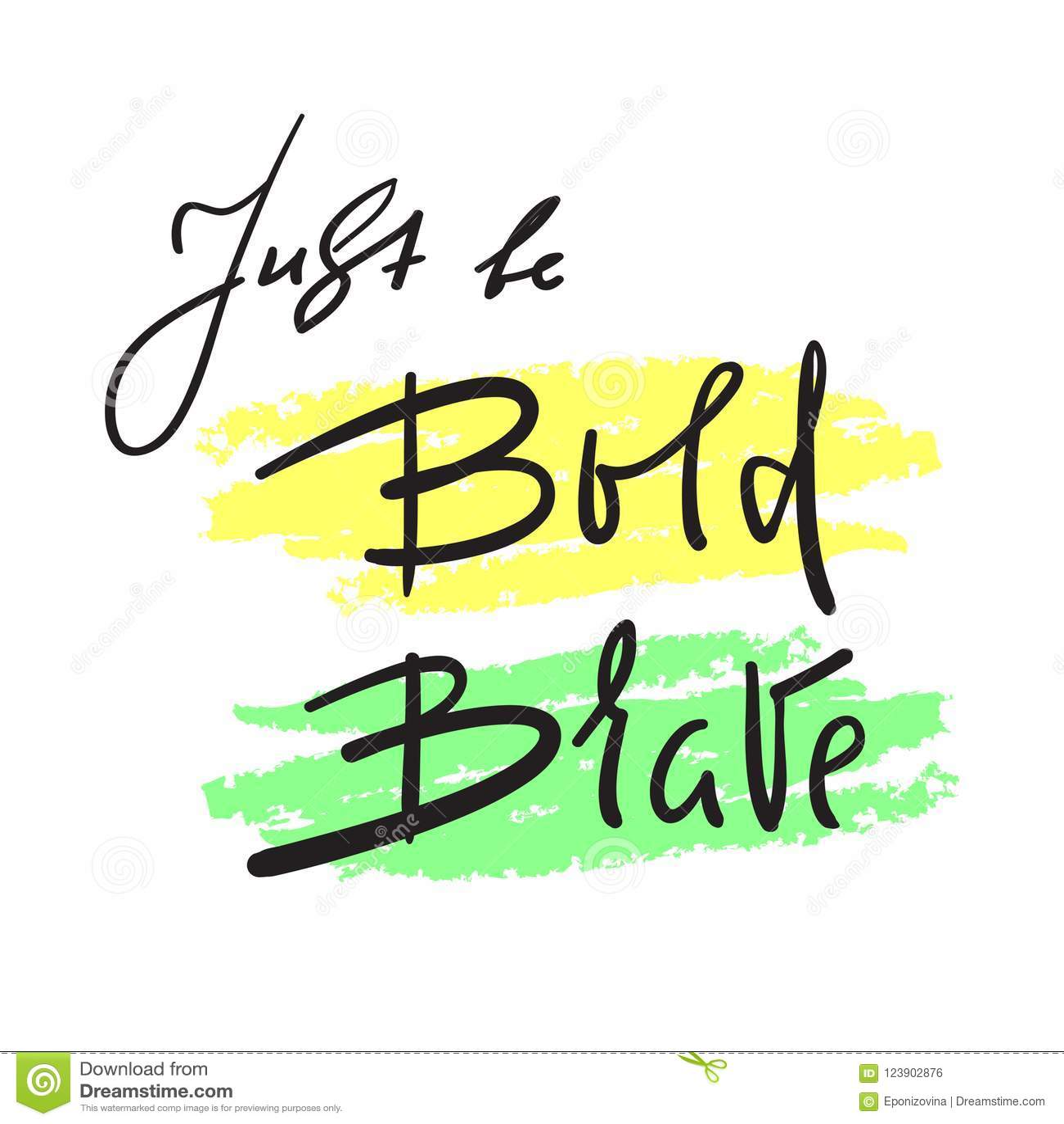 Как раз смелейший Brave - простой воодушевите и мотивационная цитата Литерность нарисованная рукой красивая Печать для вдохновляю