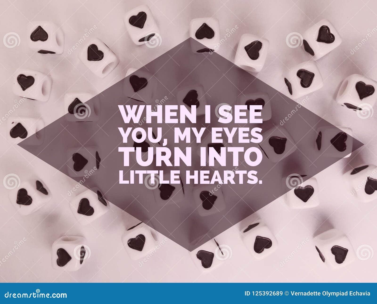 Когда я вижу вас мои глаза повернуть в маленькие сердца вдохновляющий закавычат