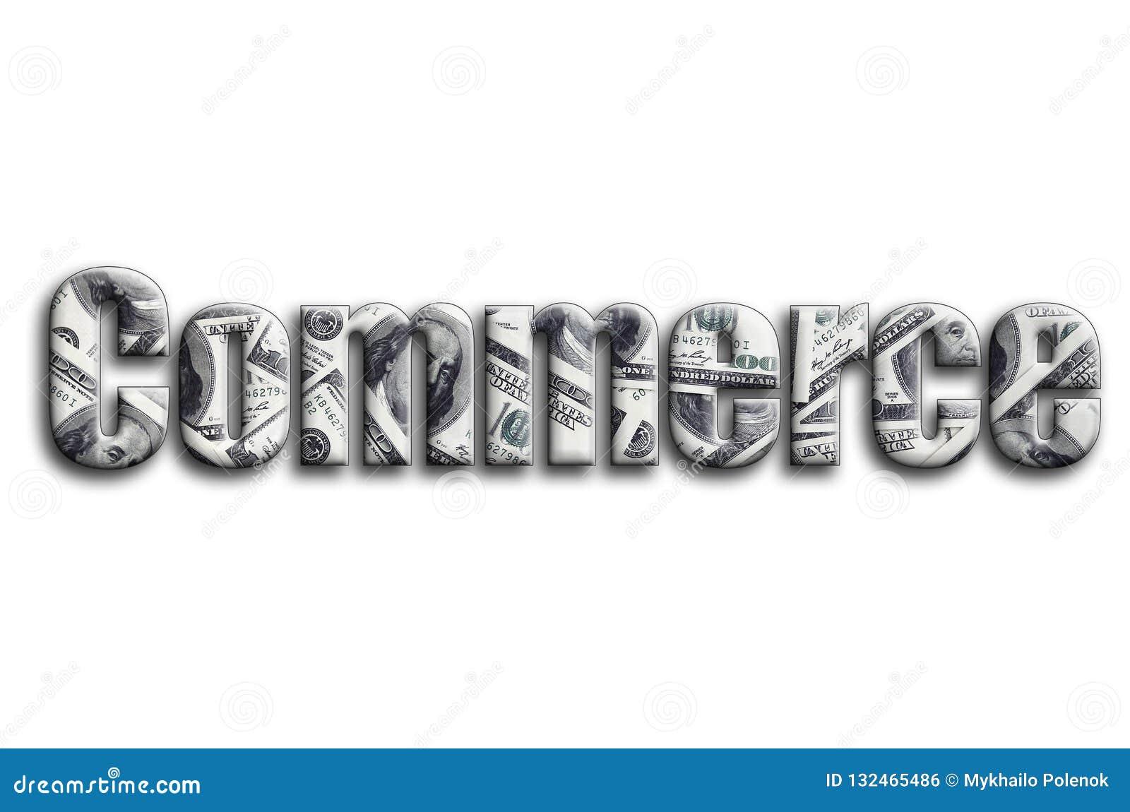 Коммерция Надпись имеет текстуру фотографии, которая показывает много счеты доллара США