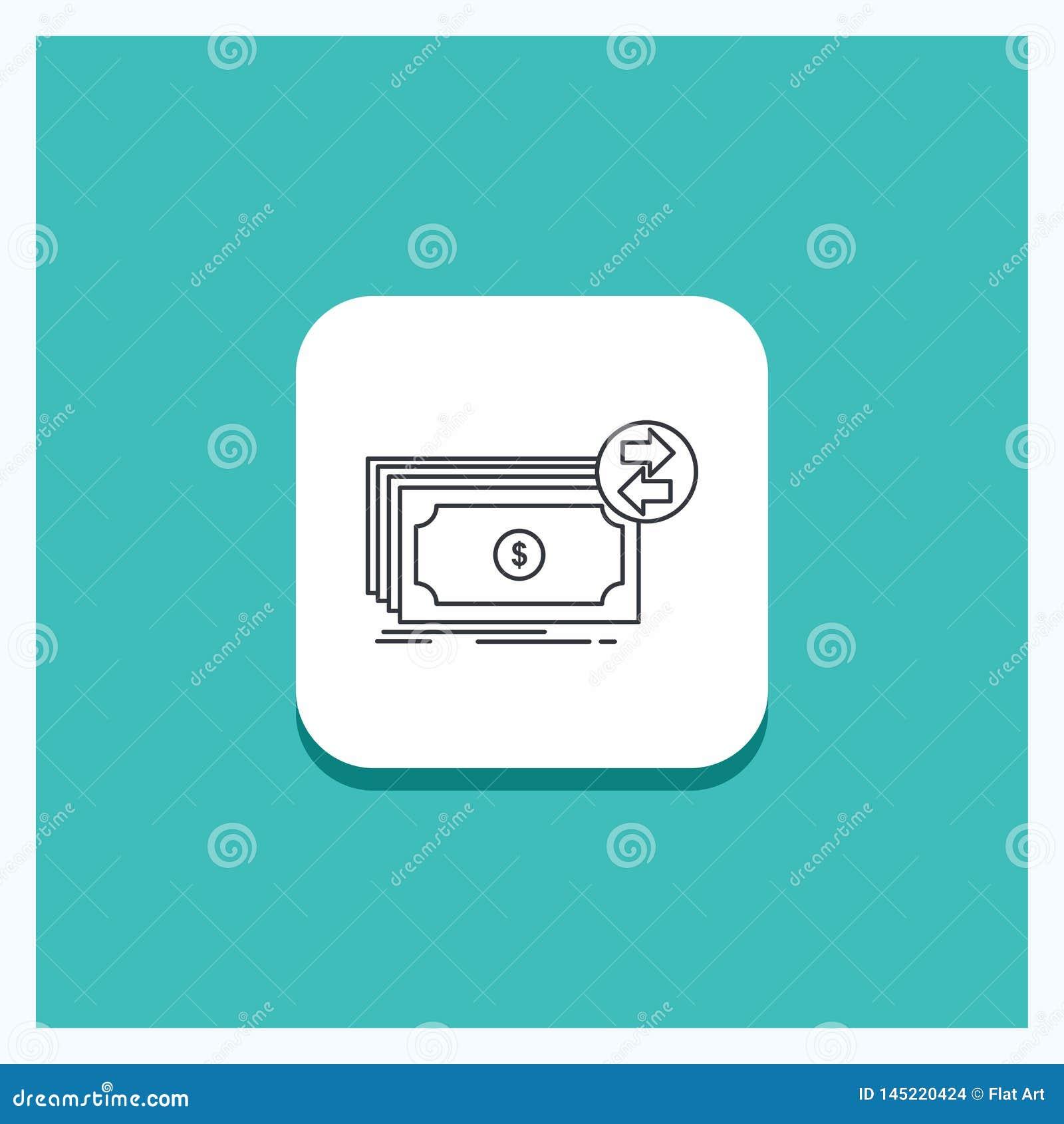 Круглая кнопка для банкнот, наличные деньги, доллары, подача, линия предпосылка денег бирюзы значка