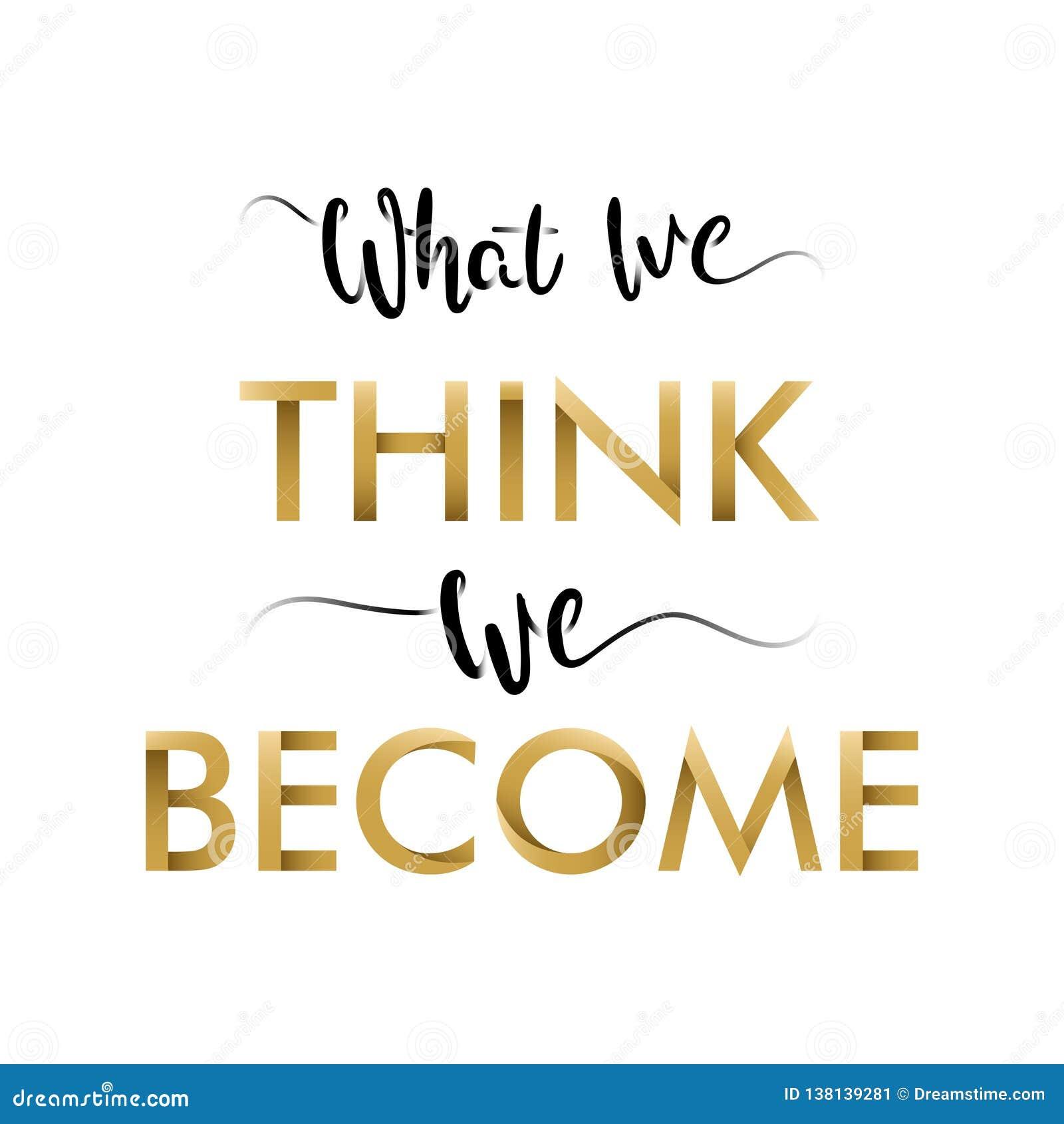 """Мотивационное оформление """"чего мы думаем, мы становимся """" Старая премудрость Цитата Будда"""